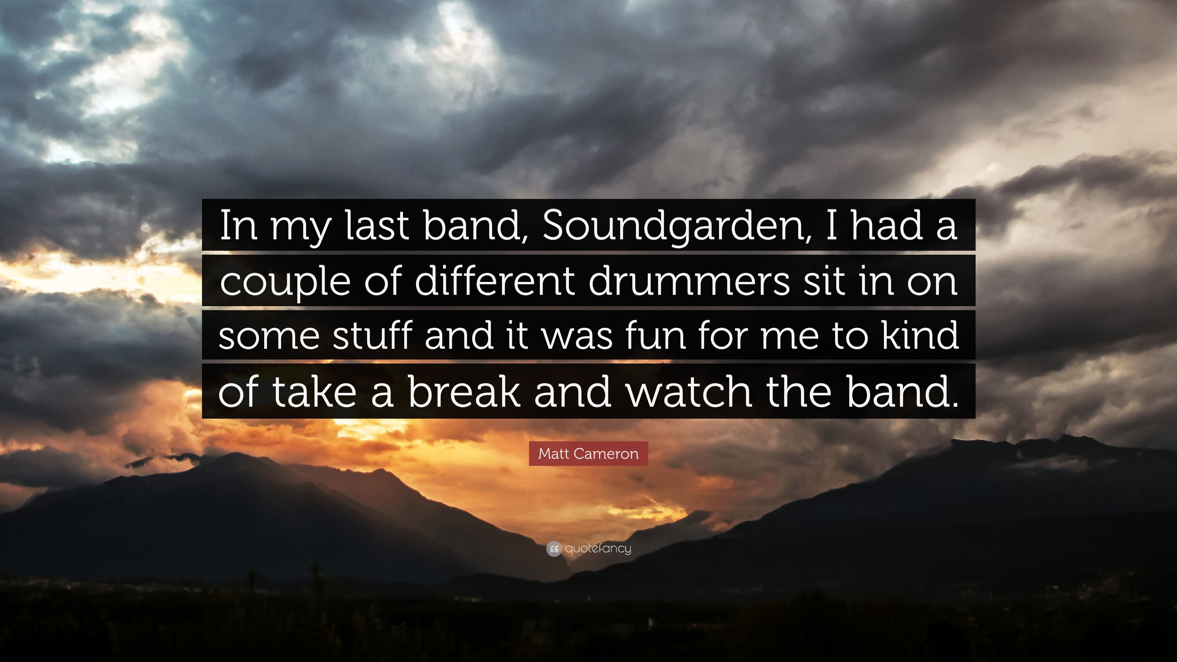 "3840x2160 Matt Cameron Quote: ""In my last band, Soundgarden, I had a couple"