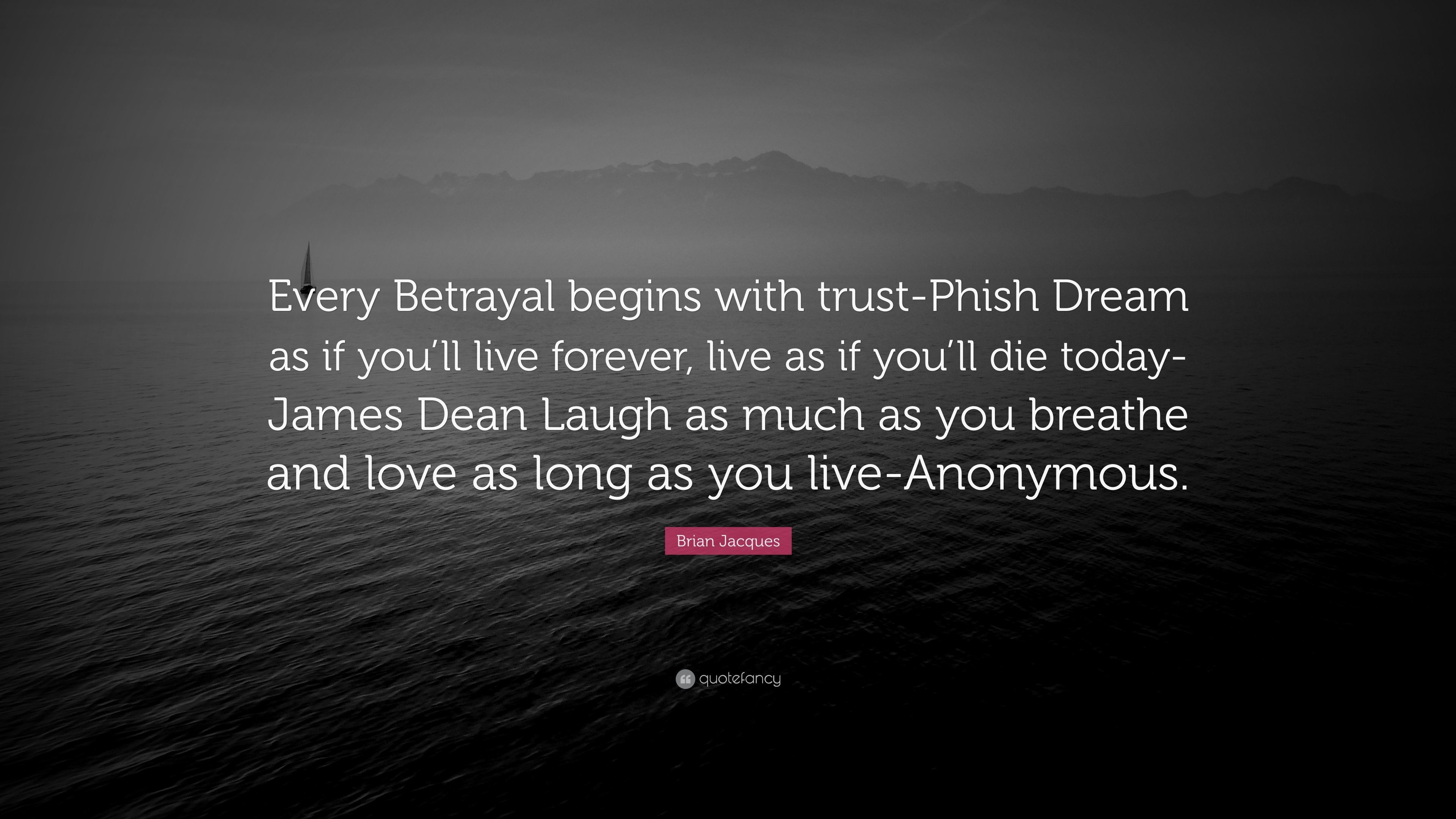 "3840x2160 Brian Jacques Quote: ""Every Betrayal begins with trust-Phish Dream as if you"