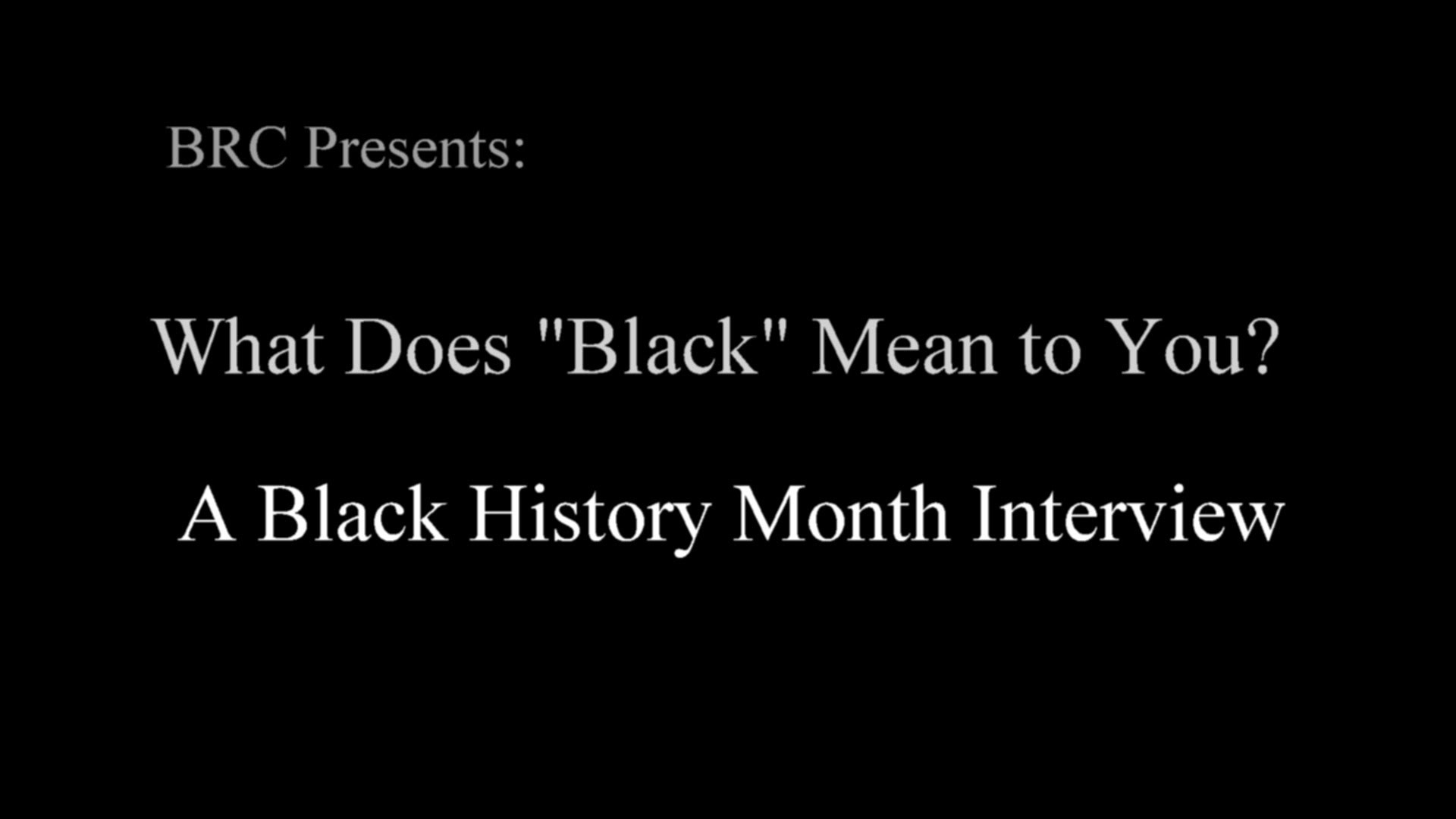 "1920x1080 Black History Month Interview: What does ""Black"" Mean to You?"