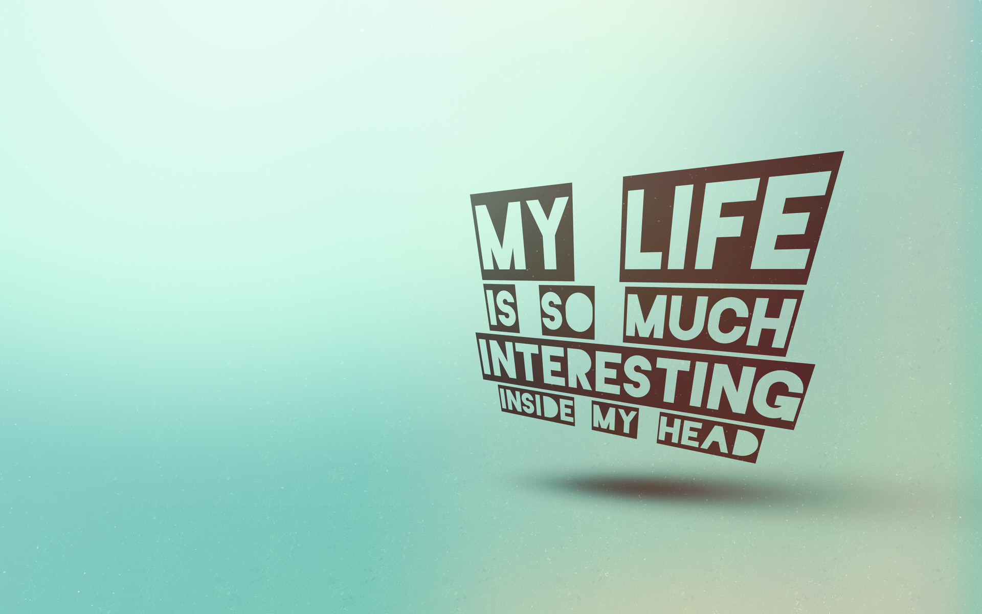 1920x1200 ... life is so much more interesting inside my head HD Wallpaper   My ...