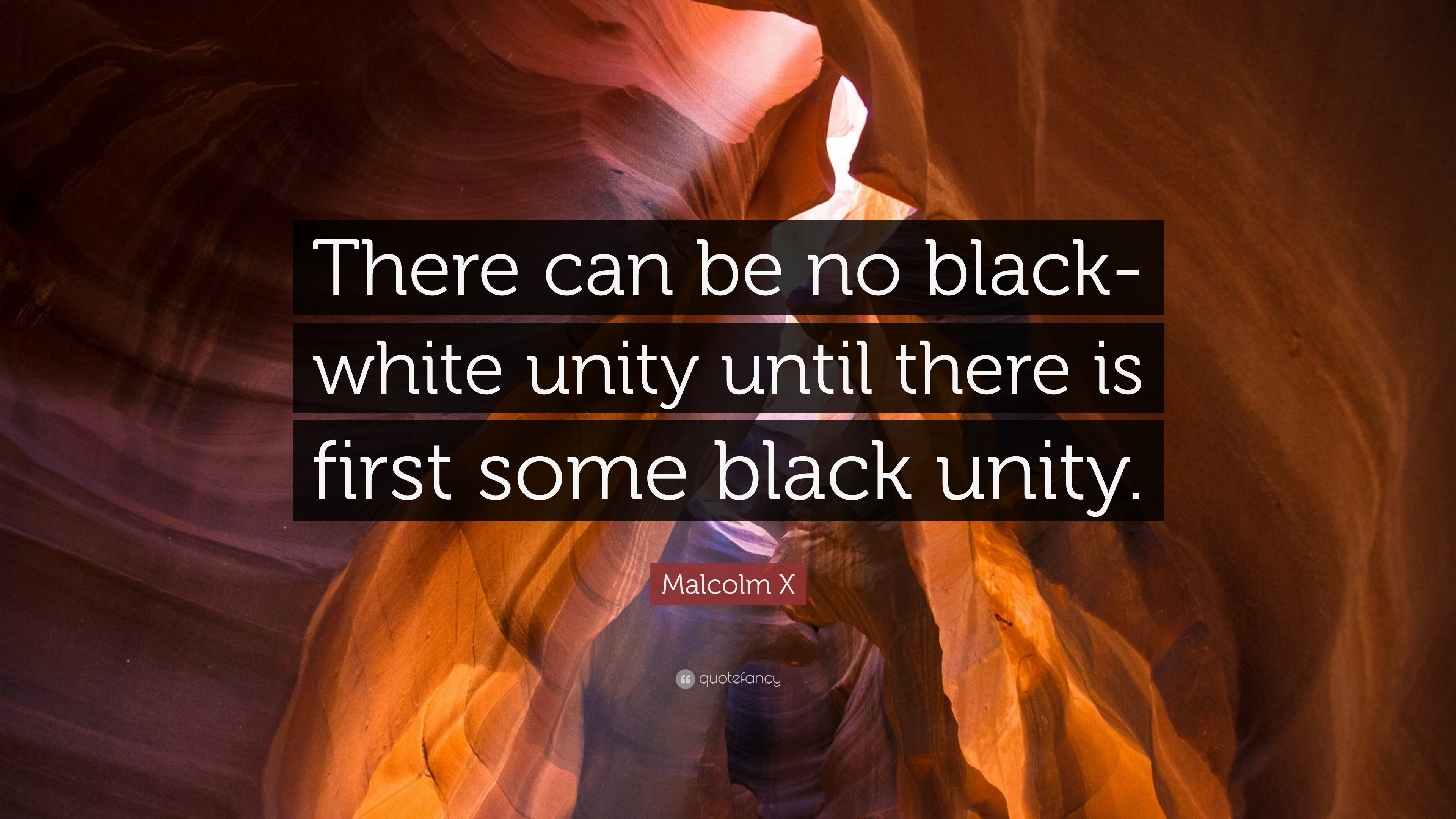 "3840x2160 Malcolm X Quote: ""There can be no black-white unity until there is"