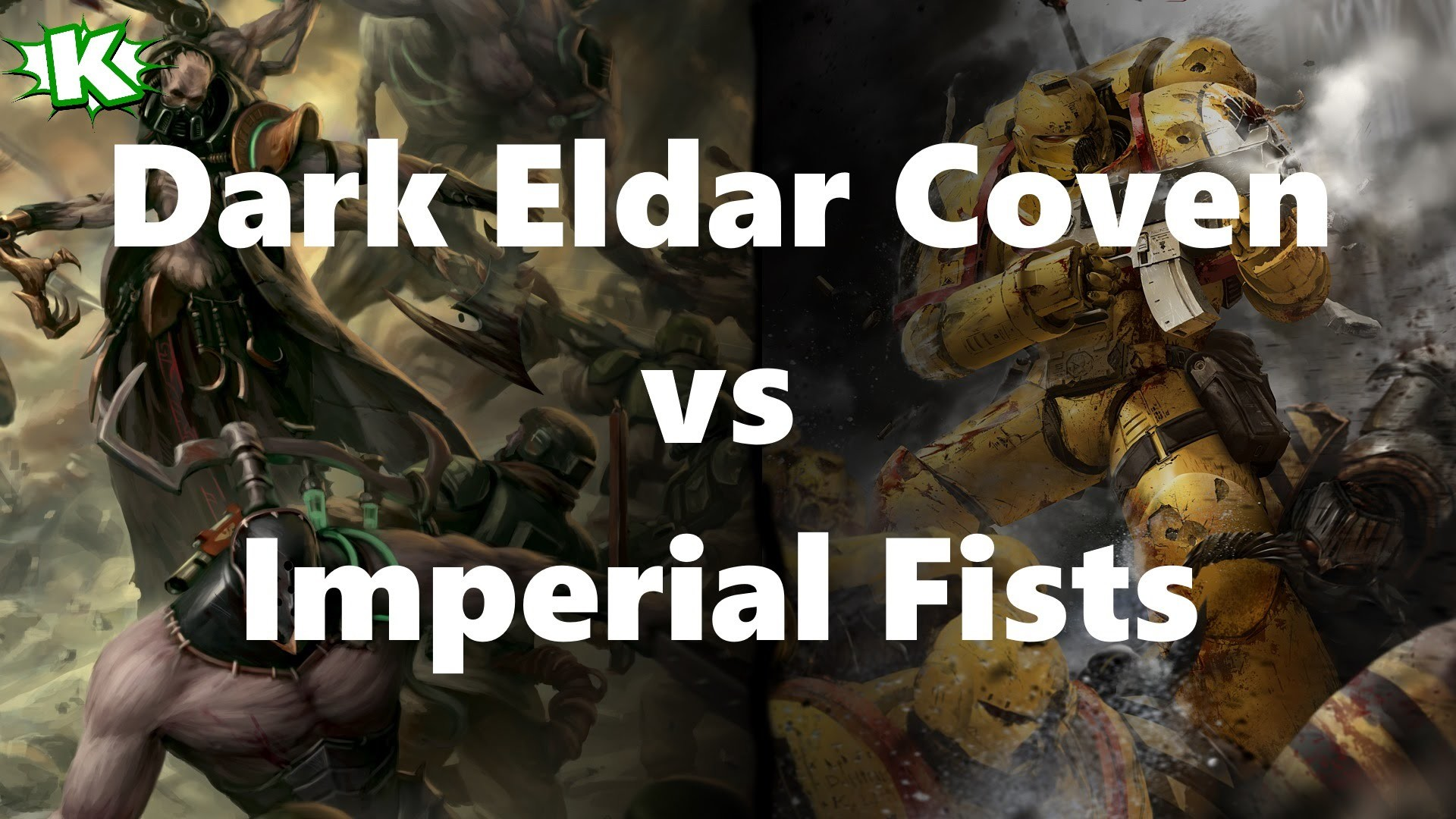 1920x1080 Dark Eldar Coven vs Imperial Fists Battle Report