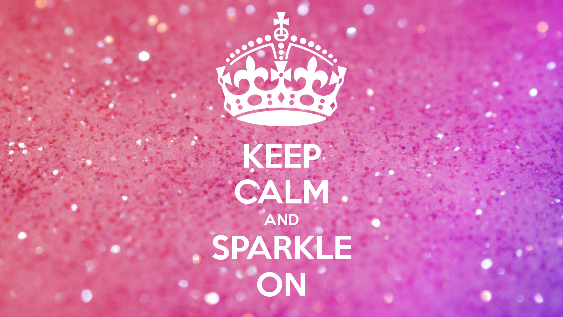 1920x1080 KEEP CALM AND SPARKLE ON - KEEP CALM AND CARRY ON Image .