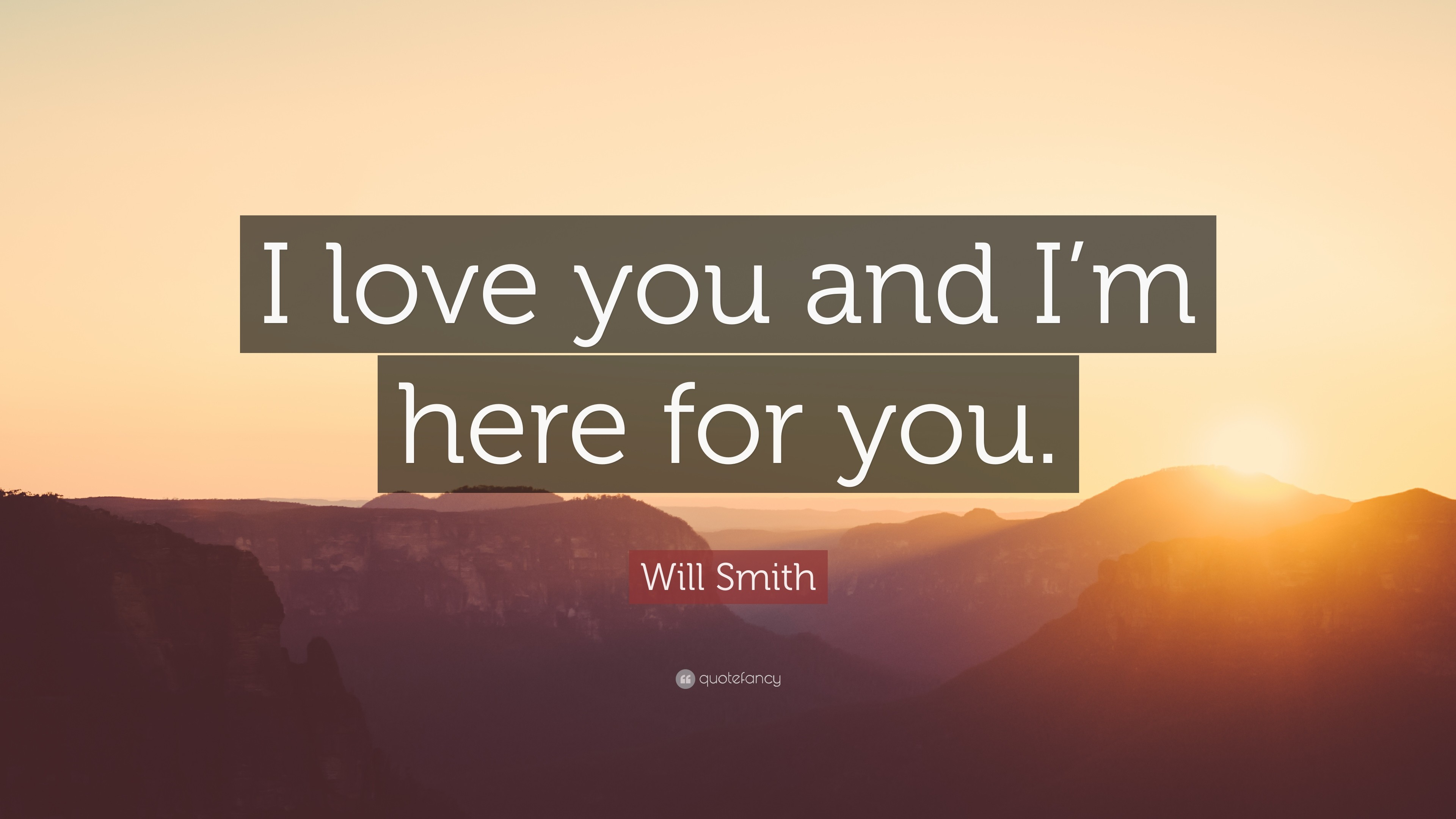 "3840x2160 Will Smith Quote: ""I love you and I'm here for you."