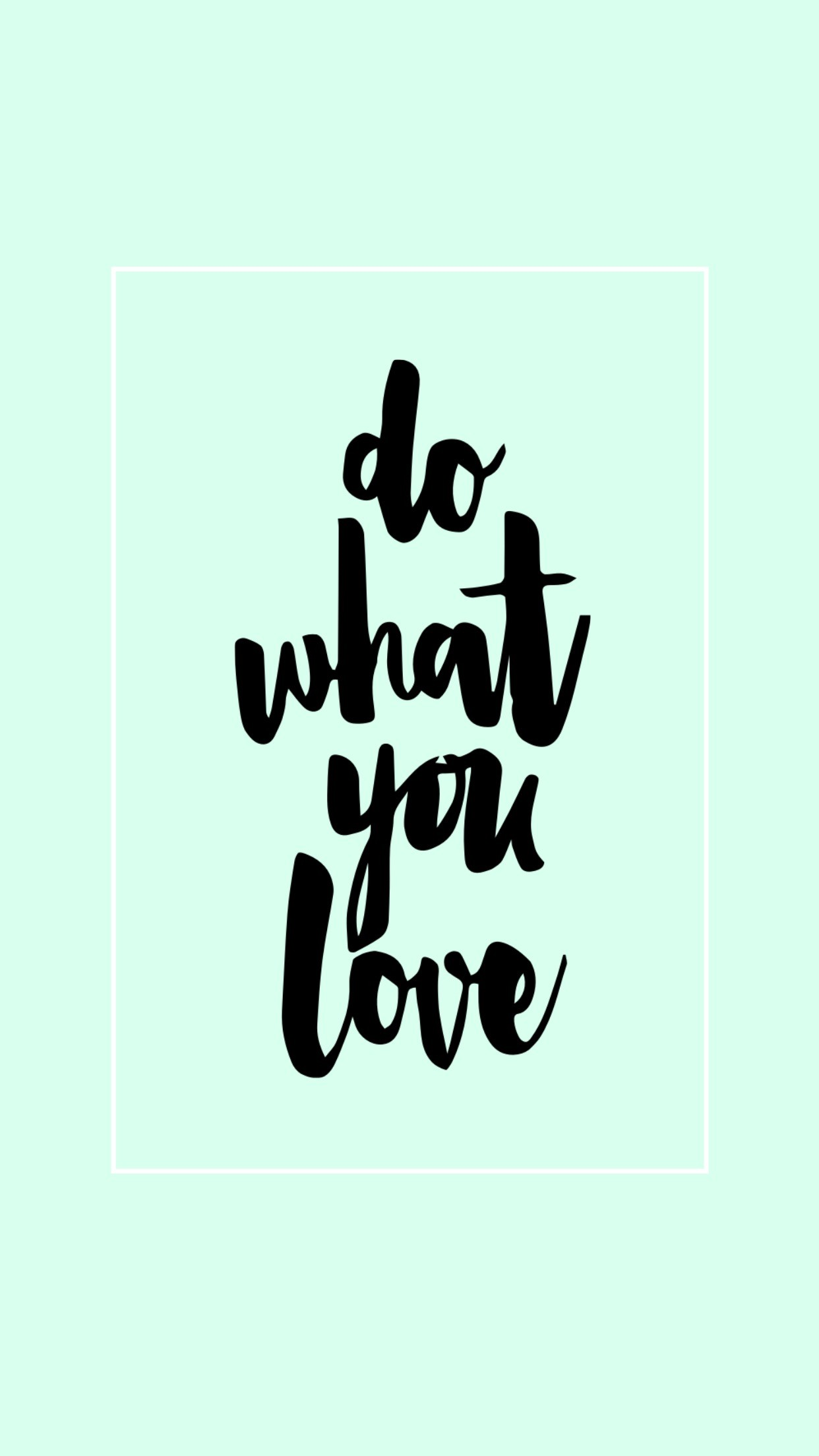 1242x2208 Do what you love mint hd phone wallpaper