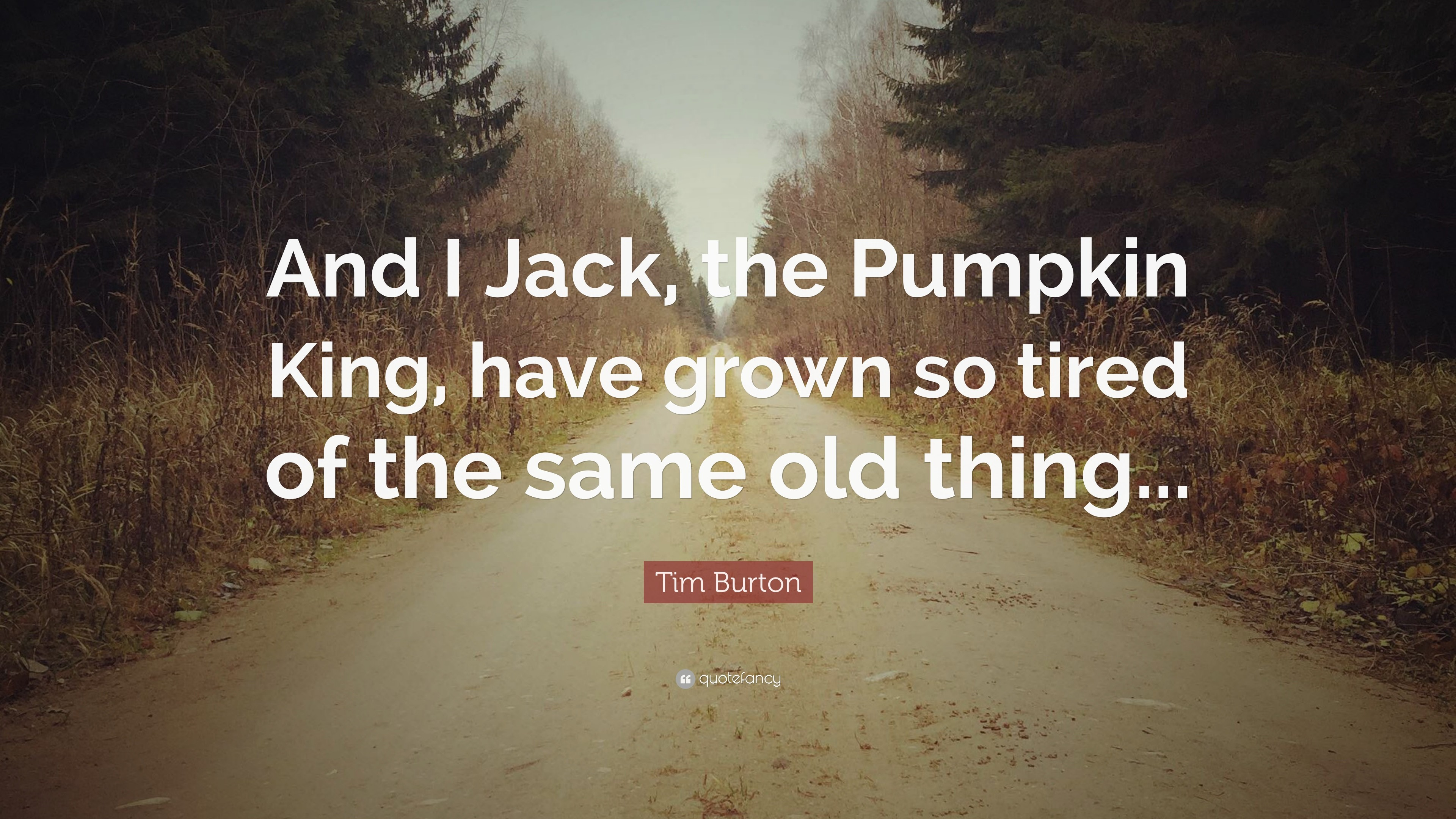 "3840x2160 Tim Burton Quote: ""And I Jack, the Pumpkin King, have grown so"