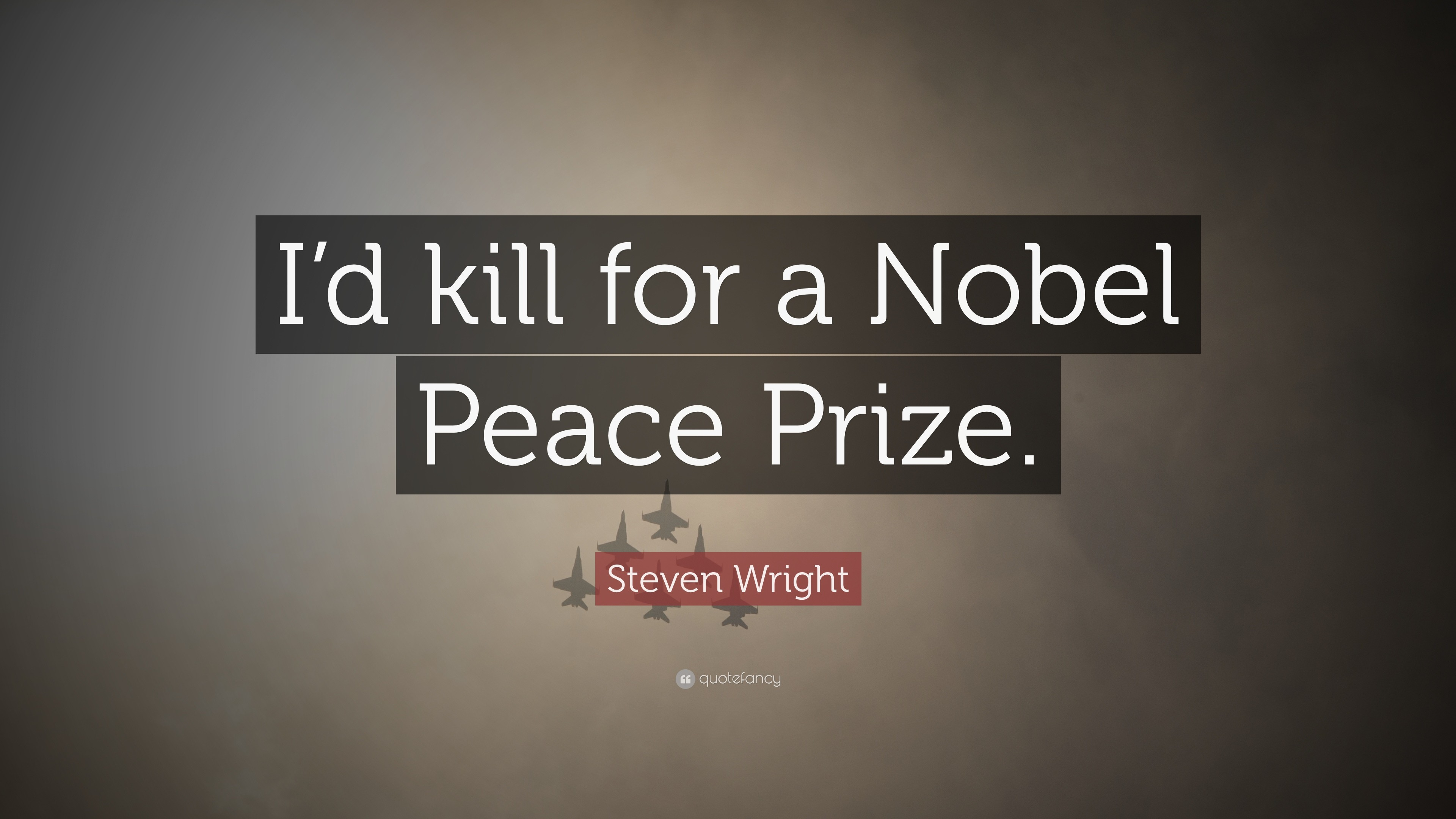 "3840x2160 Funny Quotes: ""I'd kill for a Nobel Peace Prize."" —"