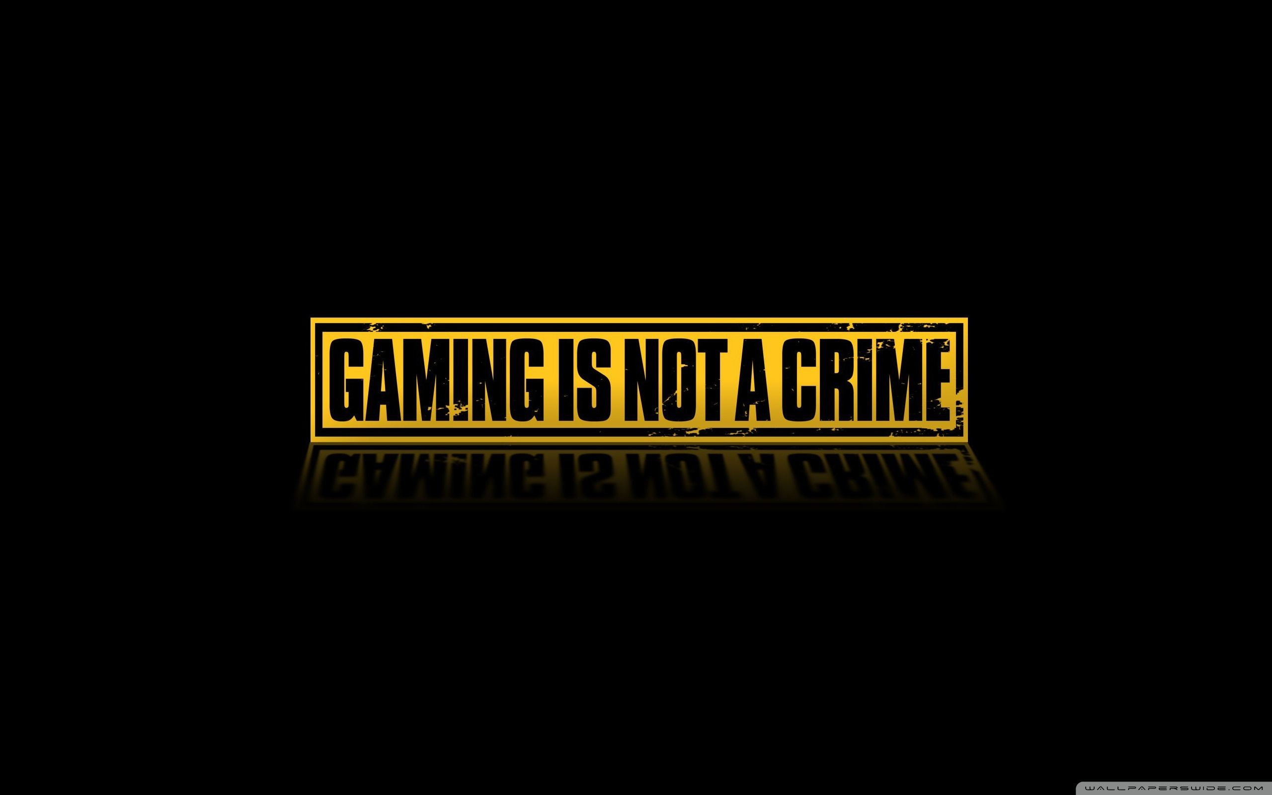 2560x1600 Gaming Is Not A Crime ❤ 4K HD Desktop Wallpaper for 4K Ultra HD TV .