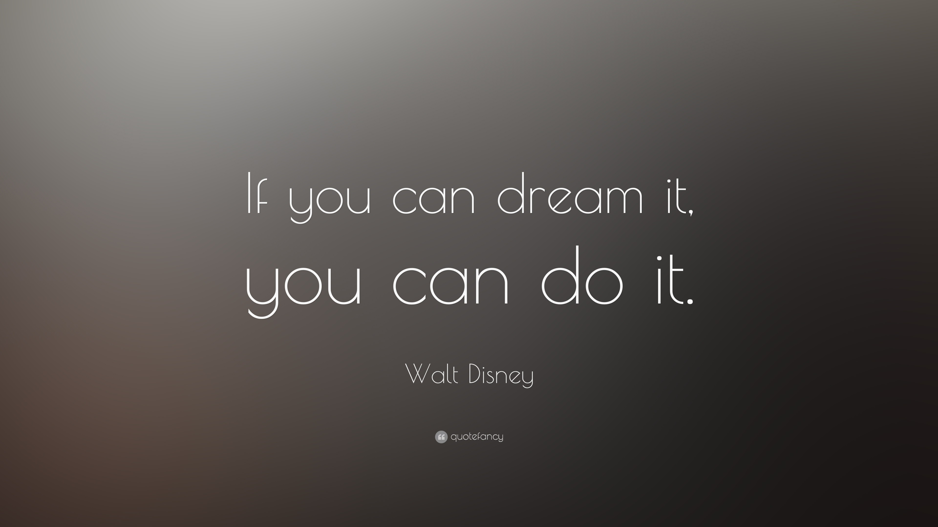 3840x2160 Walt Disney Quote If You Can Dream It Do