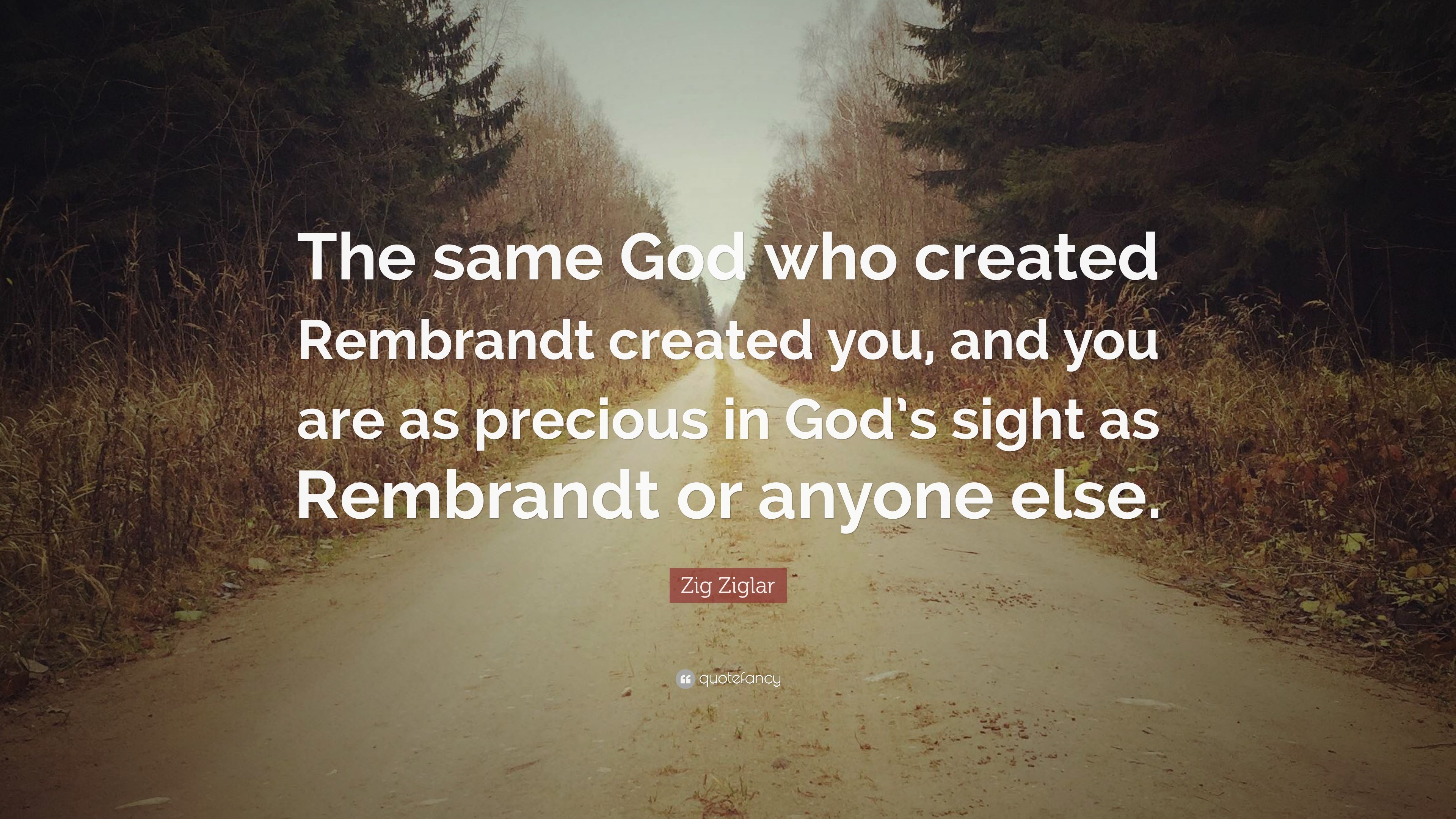 "3840x2160 Zig Ziglar Quote: ""The same God who created Rembrandt created you, and you"