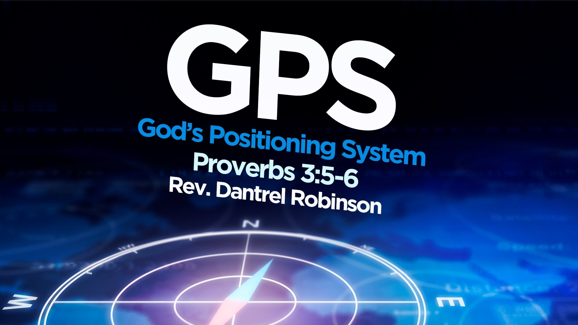1920x1080 God's Positioning System • Proverbs 3:5-6 • The Antioch M.B. Church