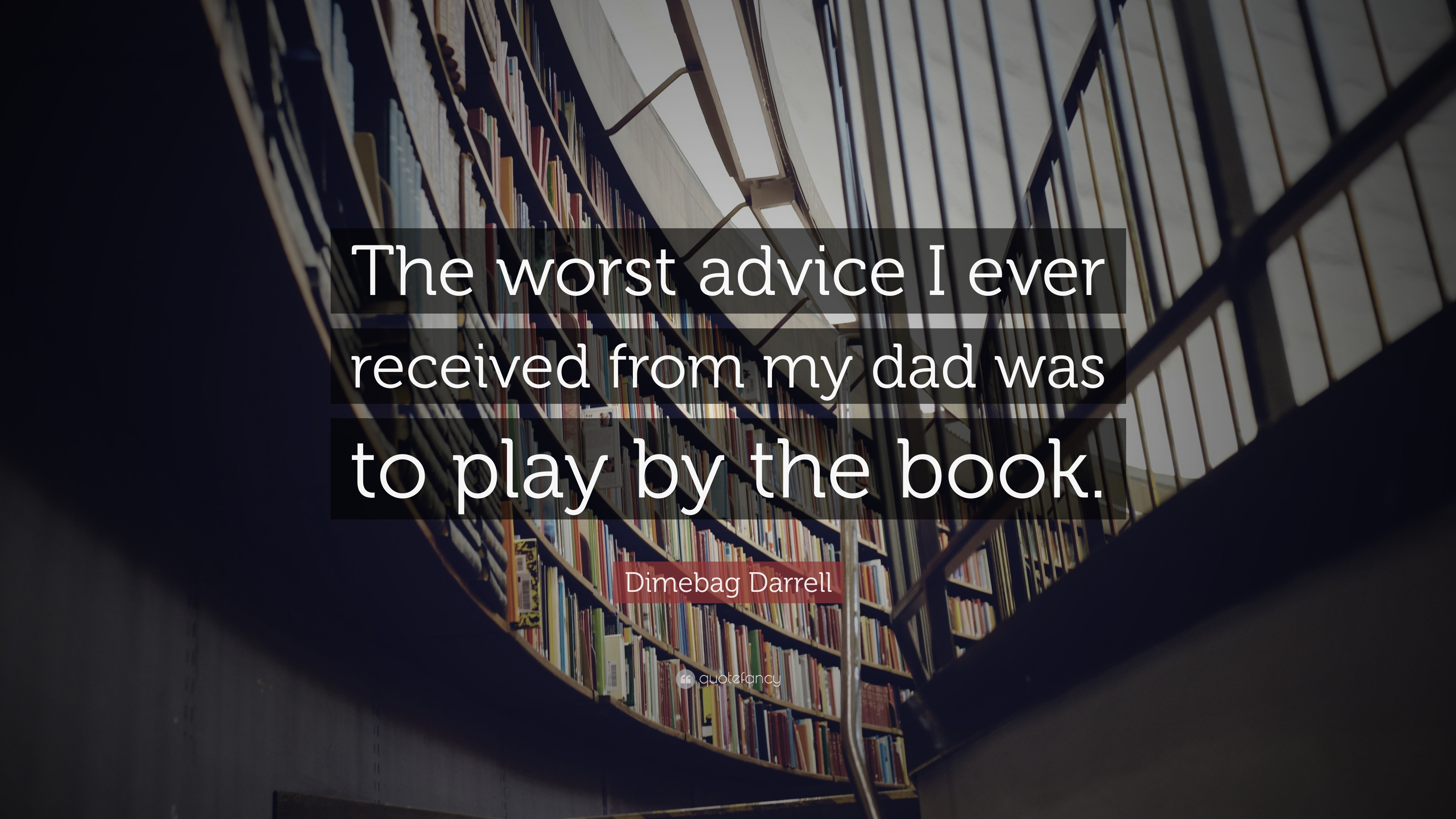 "3840x2160 Dimebag Darrell Quote: ""The worst advice I ever received from my dad was to"