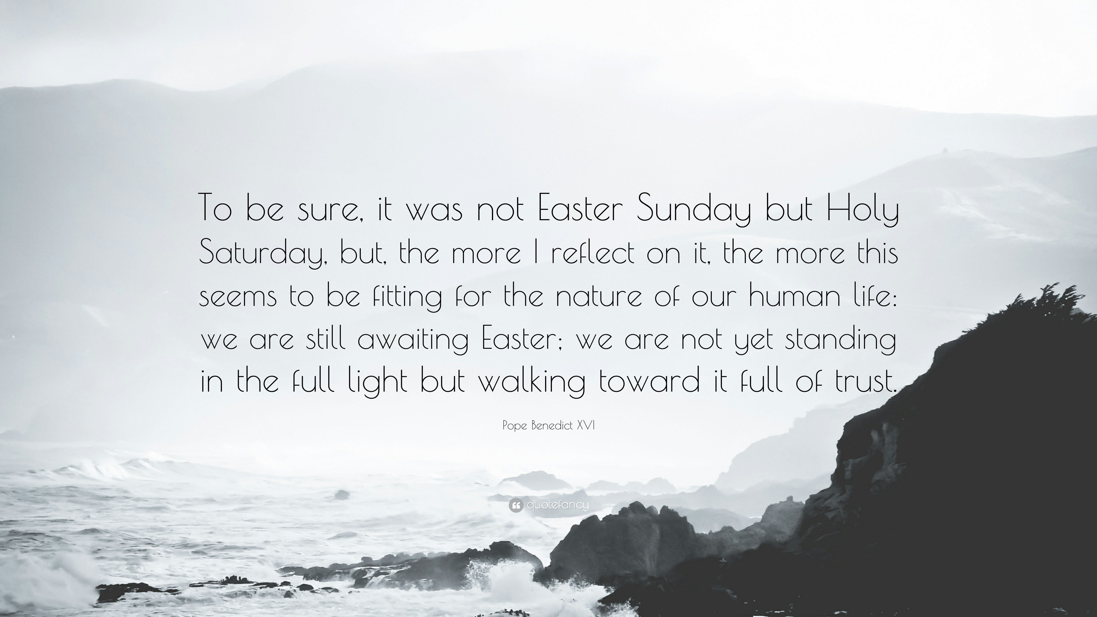 "3840x2160 Pope Benedict XVI Quote: ""To be sure, it was not Easter Sunday but"
