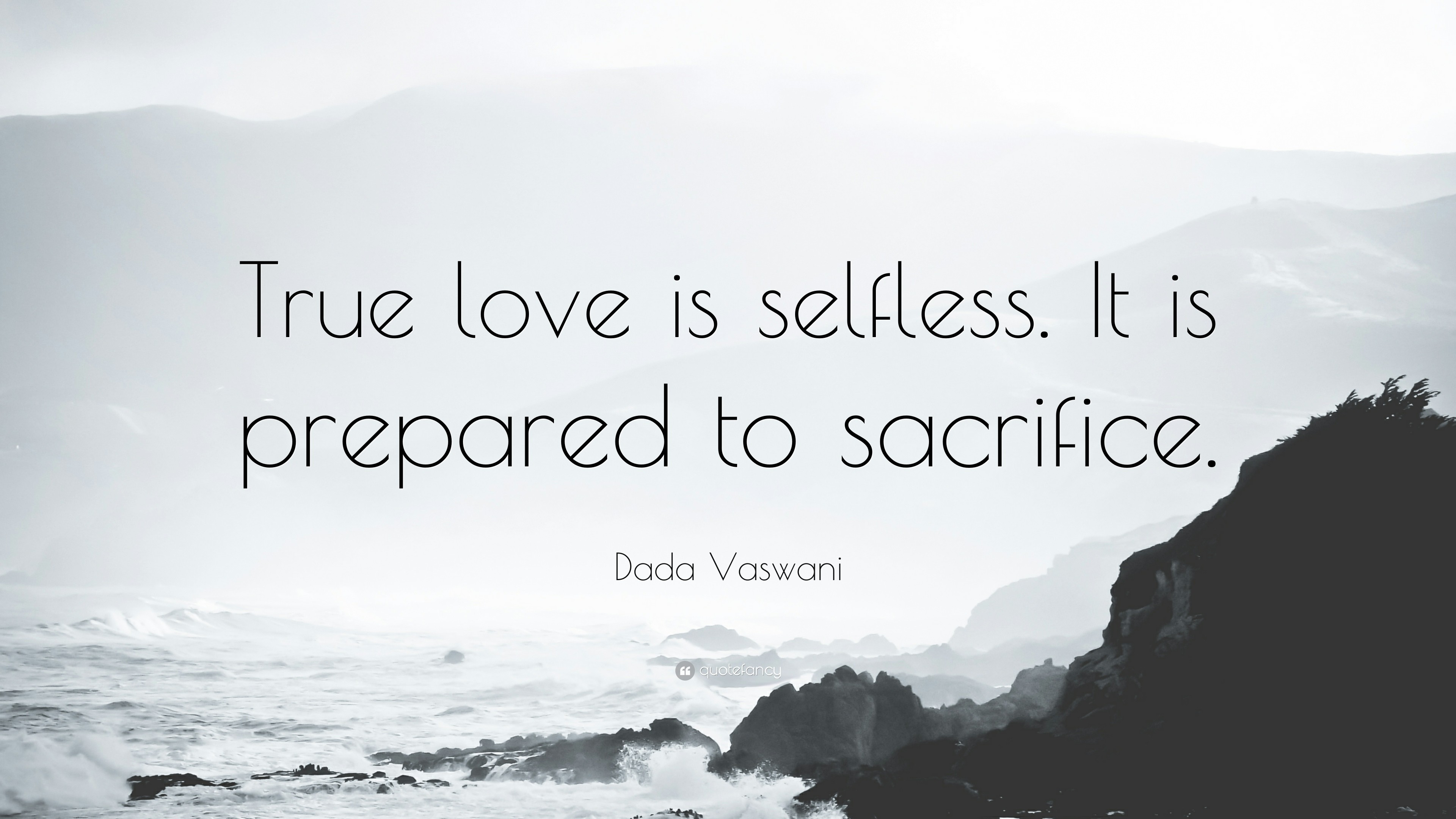 "3840x2160 Dada Vaswani Quote: ""True love is selfless. It is prepared to sacrifice."