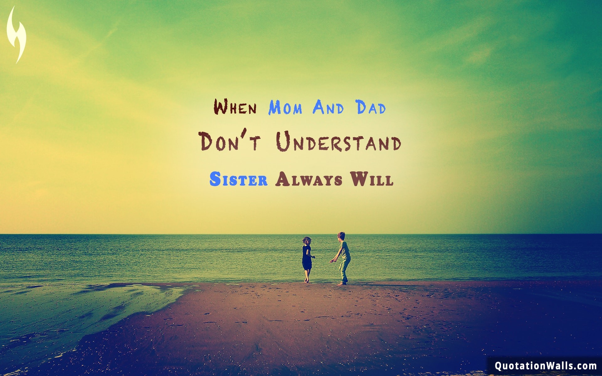 1920x1200 Love quote desktop: When mom and dad don't understand, a sister always