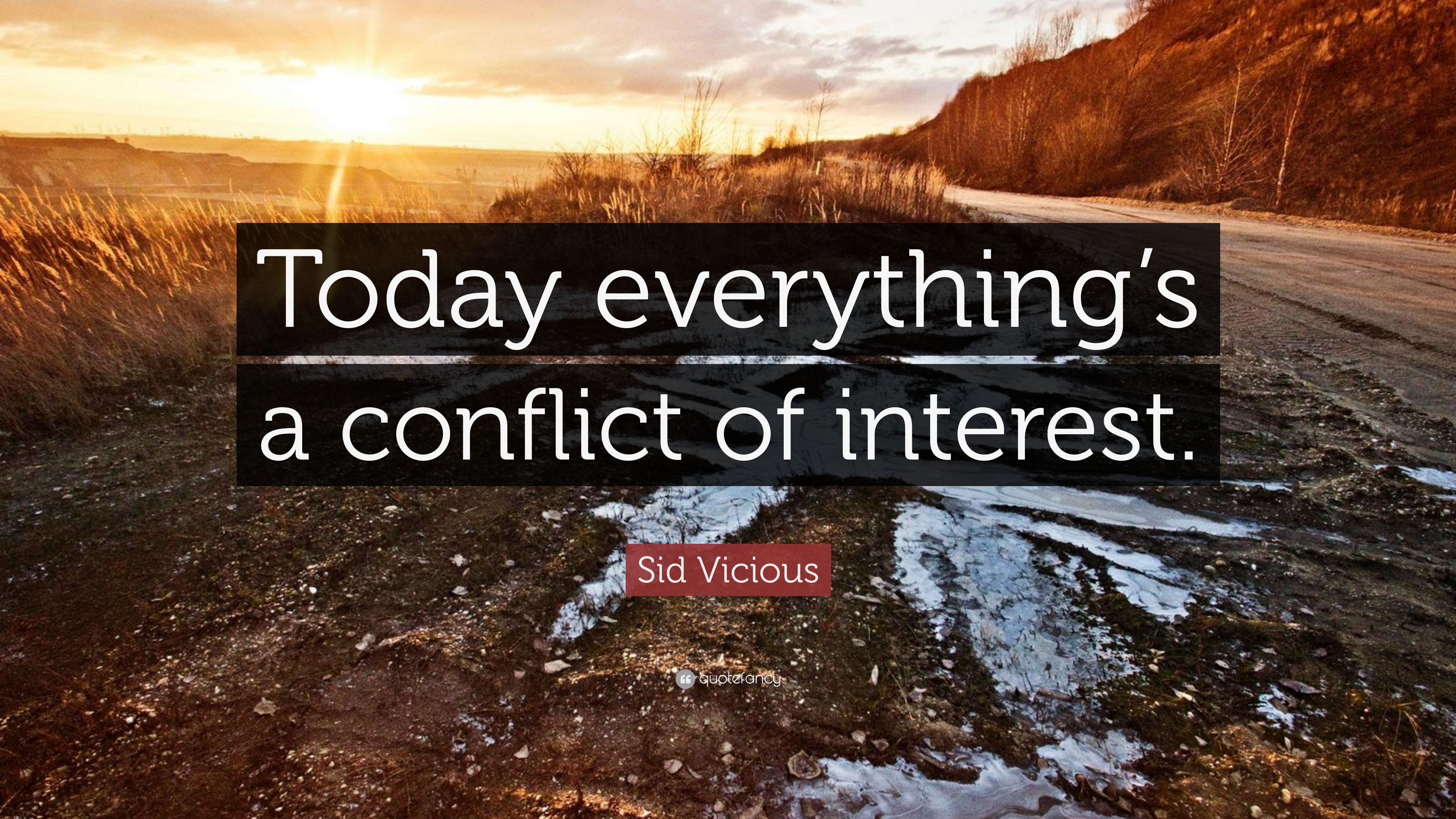 "3840x2160 Sid Vicious Quote: ""Today everything's a conflict of interest."""