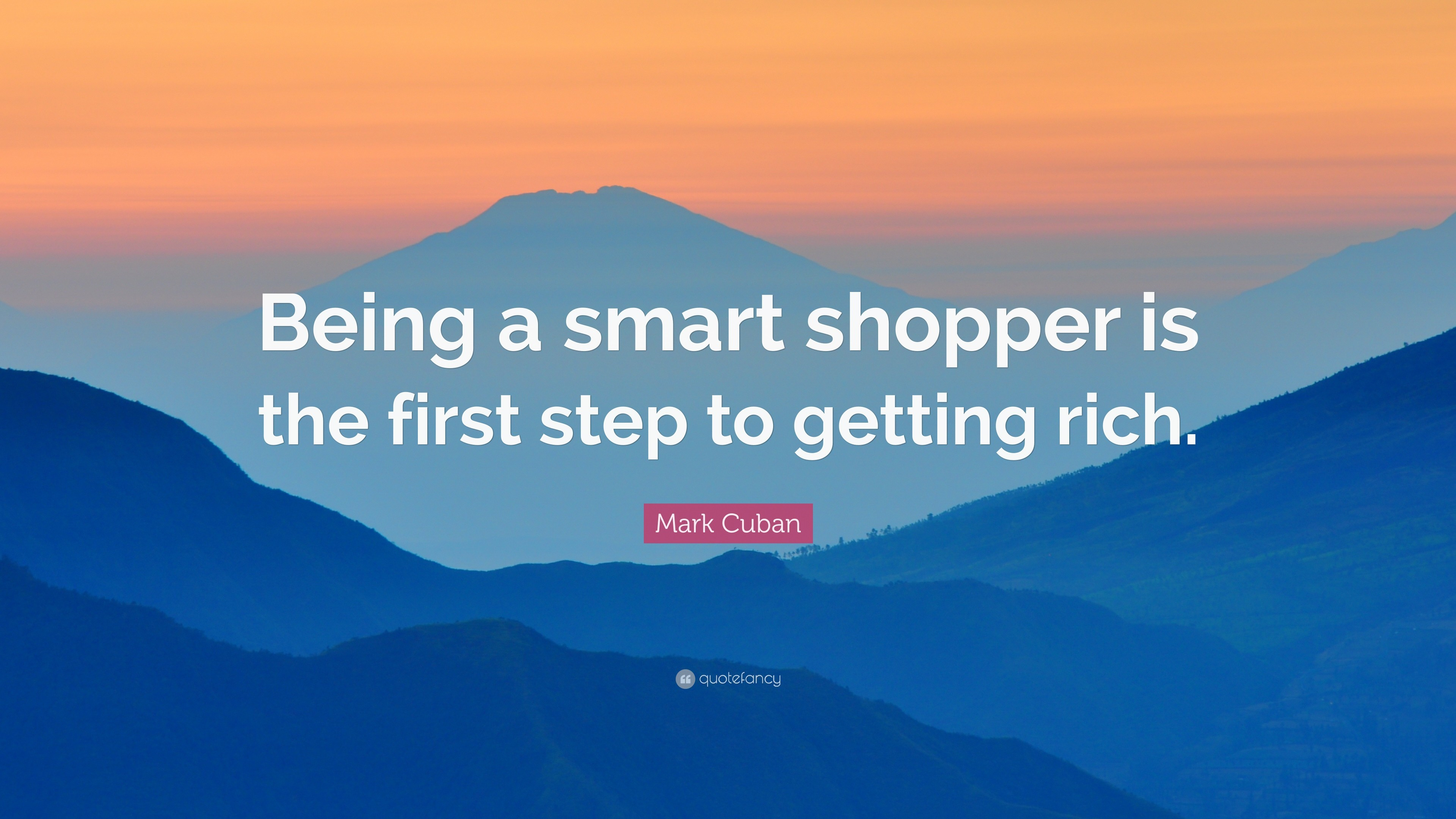 "3840x2160 Mark Cuban Quote: ""Being a smart shopper is the first step to getting rich"
