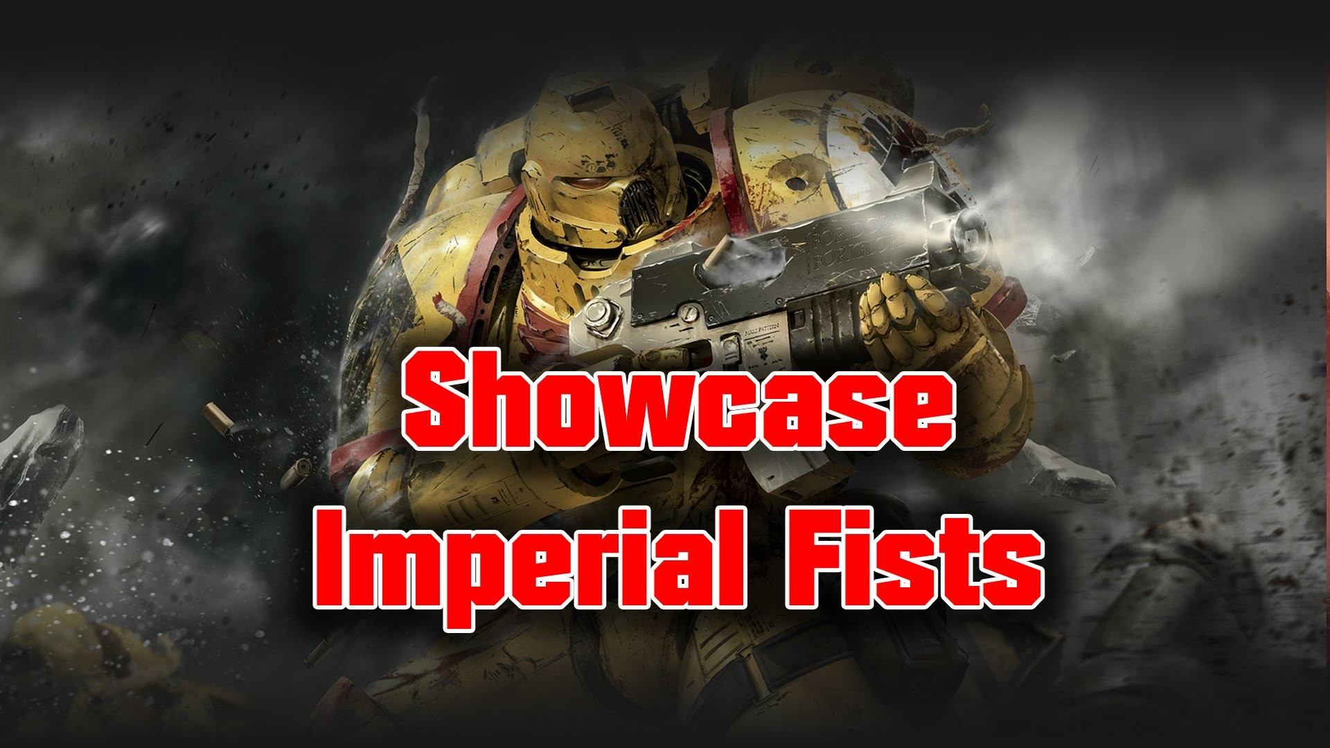 1920x1080 Bunkervideos - Showcase Imperial Fists
