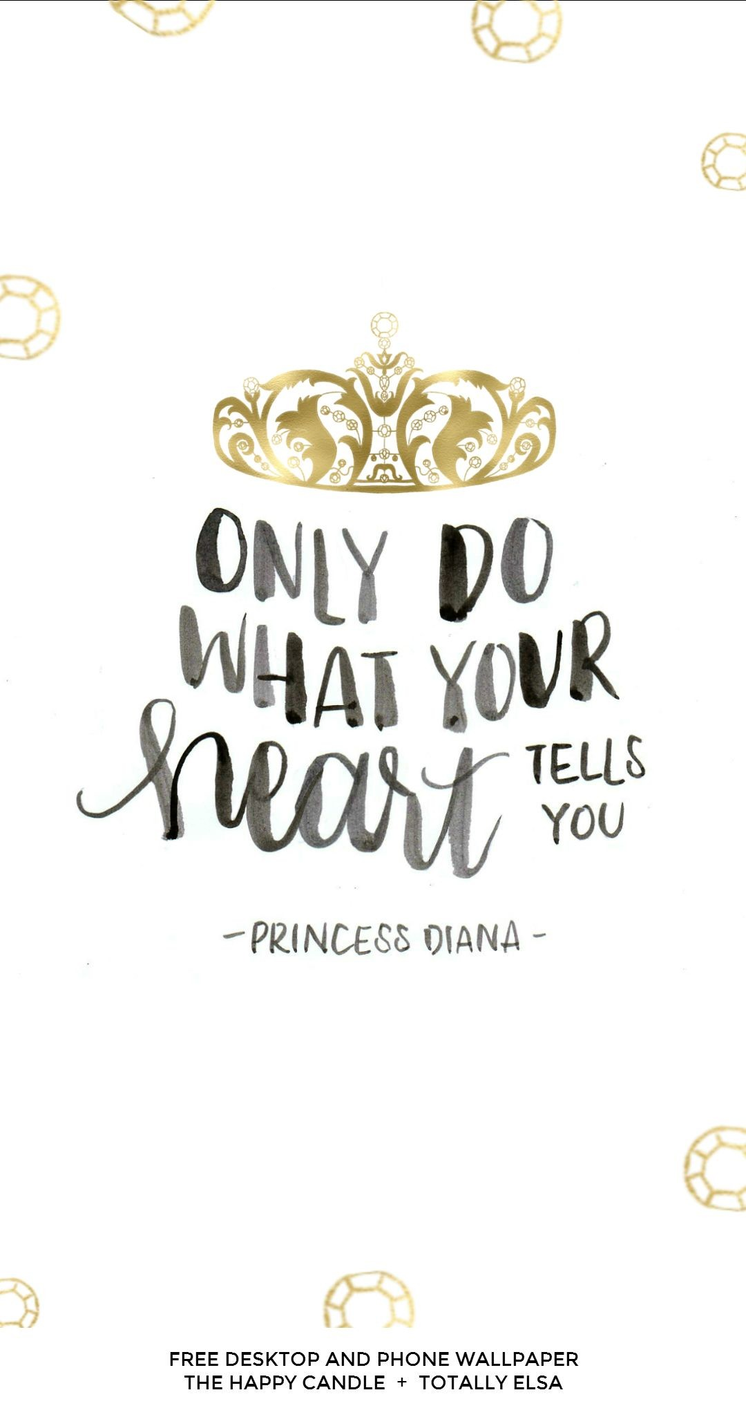 1080x2050 A free desktop and phone wallpaper with a quote from Princess Diana /  Created by The Happy Candle