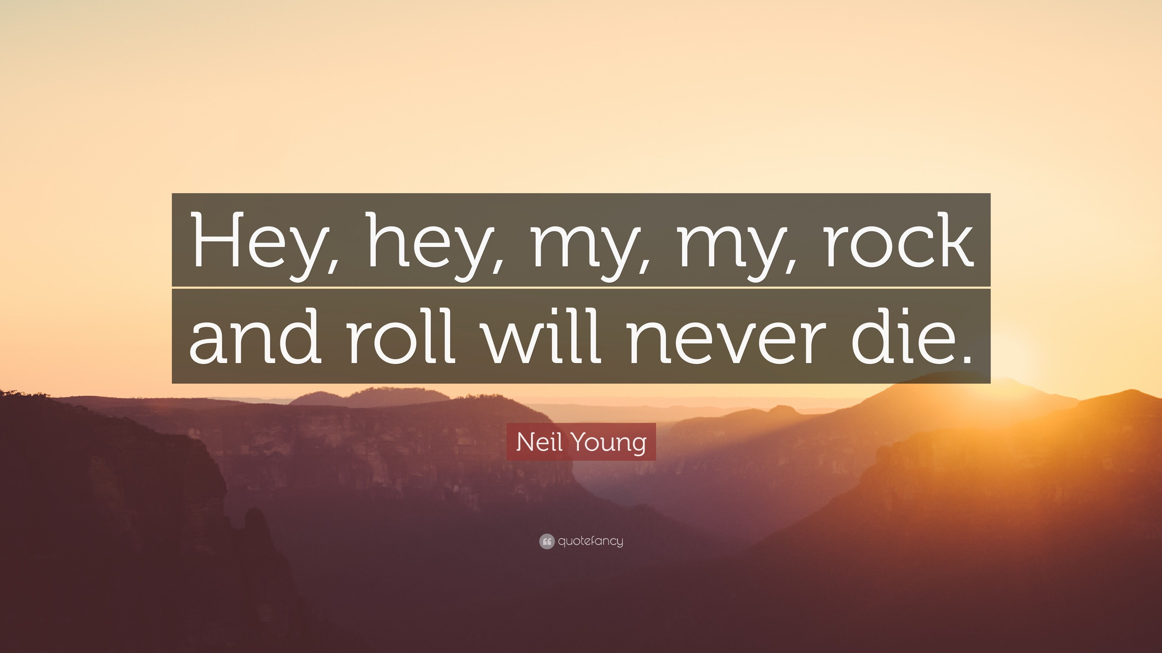 "3840x2160 Neil Young Quote: ""Hey, hey, my, my, rock and roll"