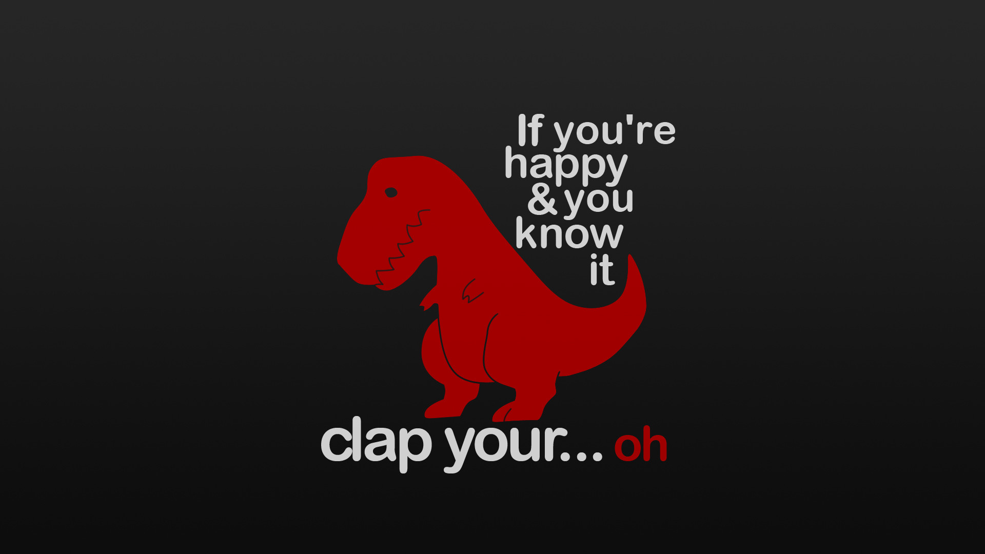 1920x1080 text dinosaurs funny T-rex funny quotes - Wallpaper (#1452928) / Wallbase.cc
