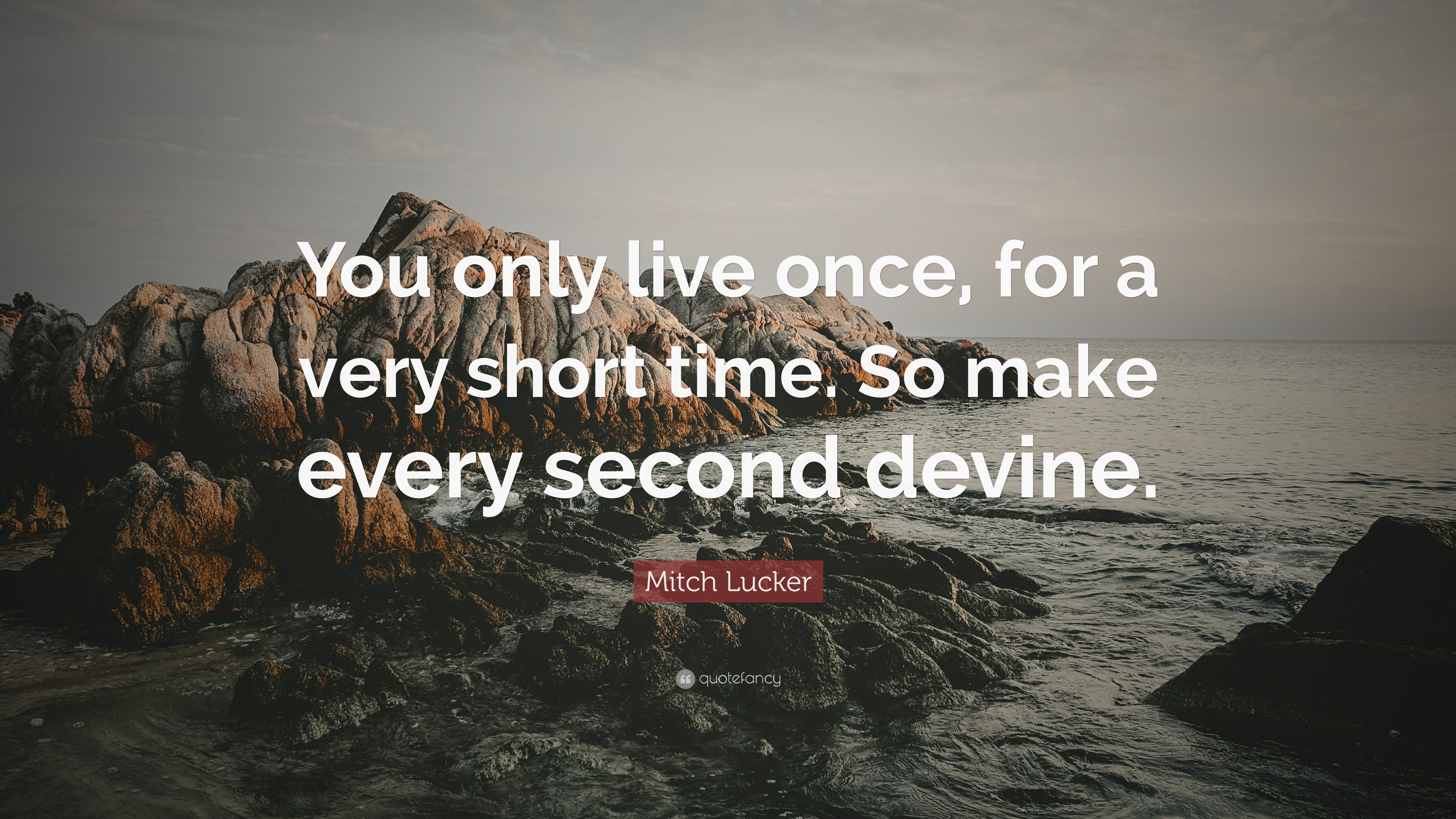"3840x2160 Mitch Lucker Quote: ""You only live once, for a very short time."