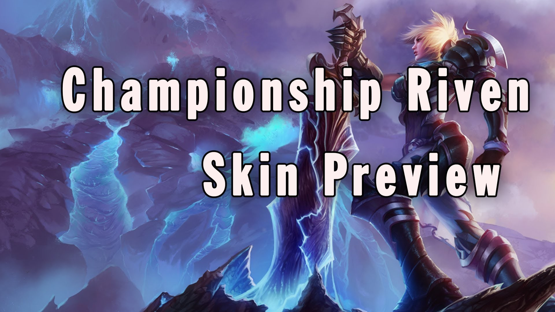 1920x1080 Championship Riven - Skin Preview [Available after Season 2 World Finals] -  YouTube