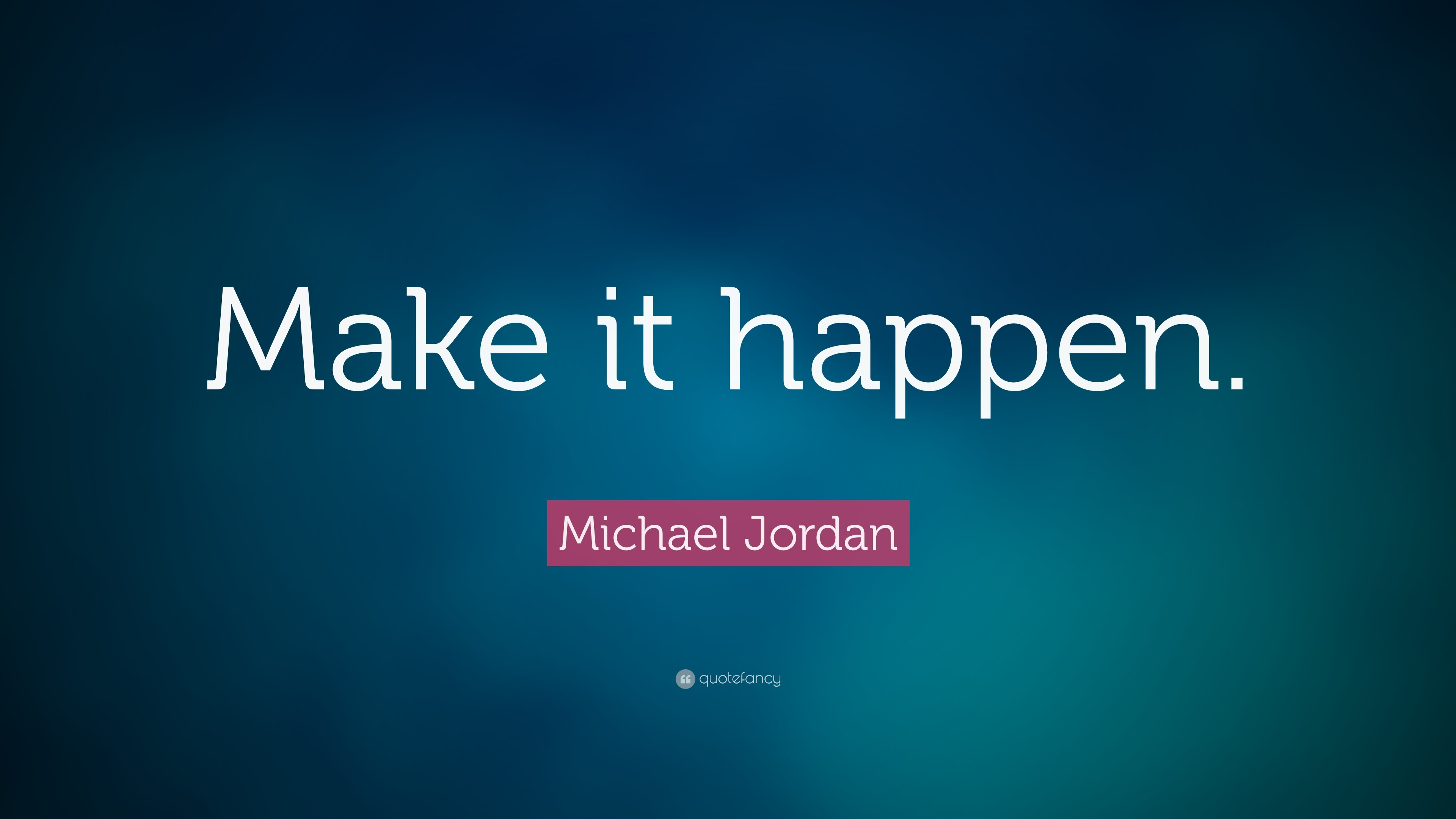 "3840x2160 Michael Jordan Quote: ""Make it happen."""