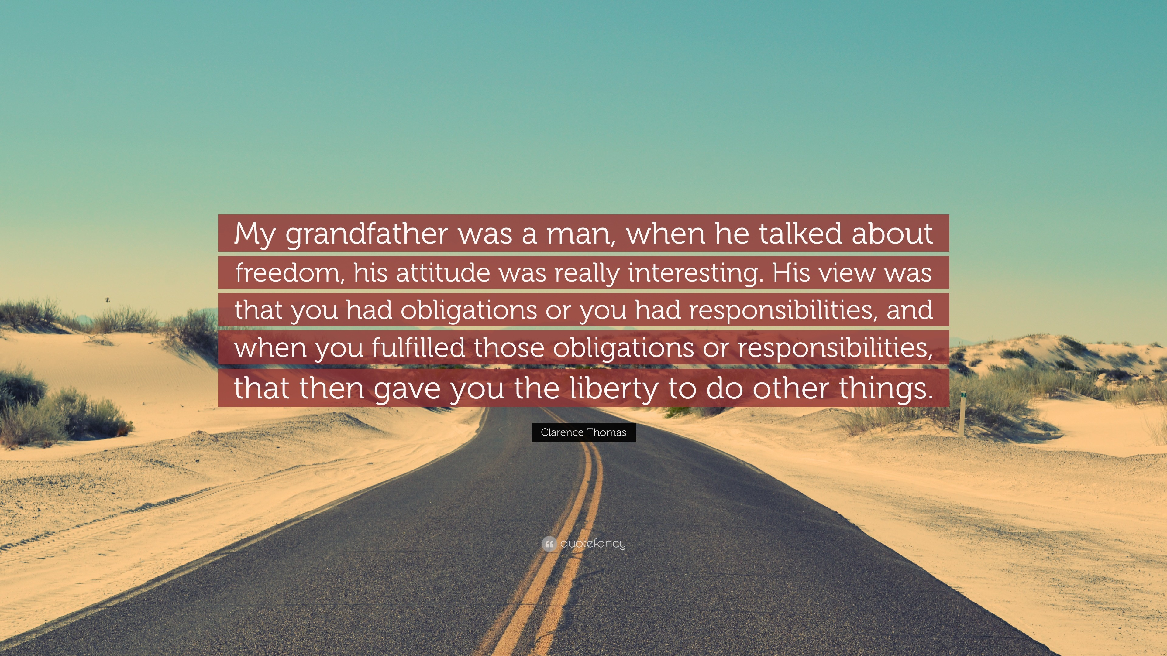 "3840x2160 Clarence Thomas Quote: ""My grandfather was a man, when he talked about  freedom"