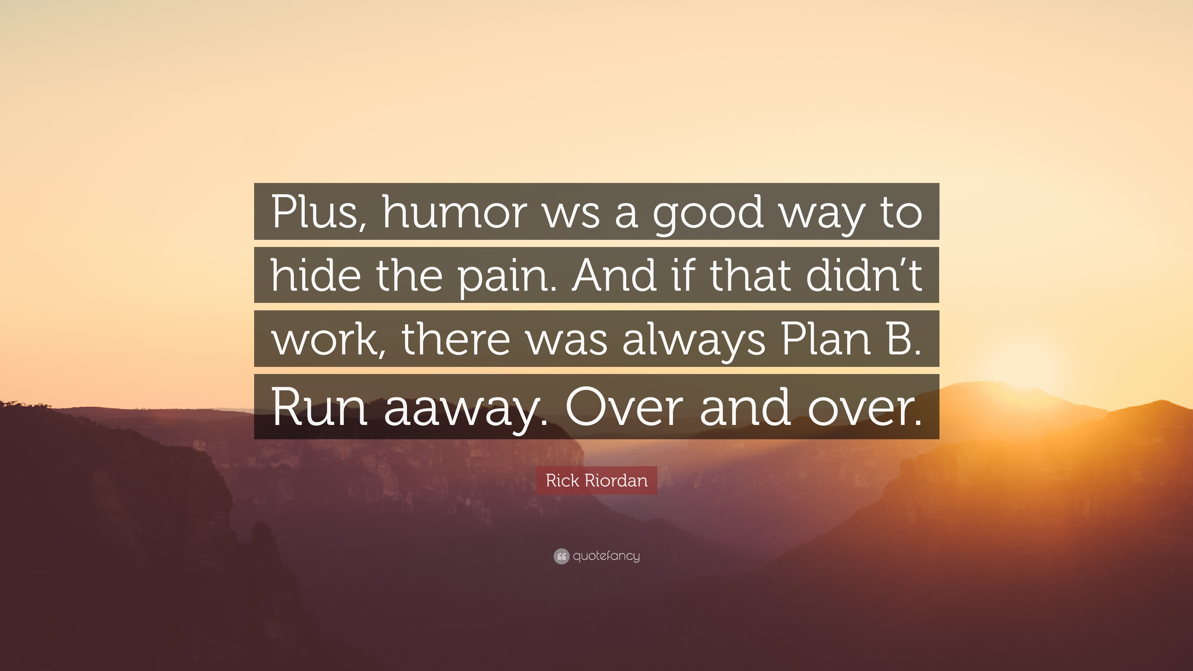 "3840x2160 Rick Riordan Quote: ""Plus, humor ws a good way to hide the pain"