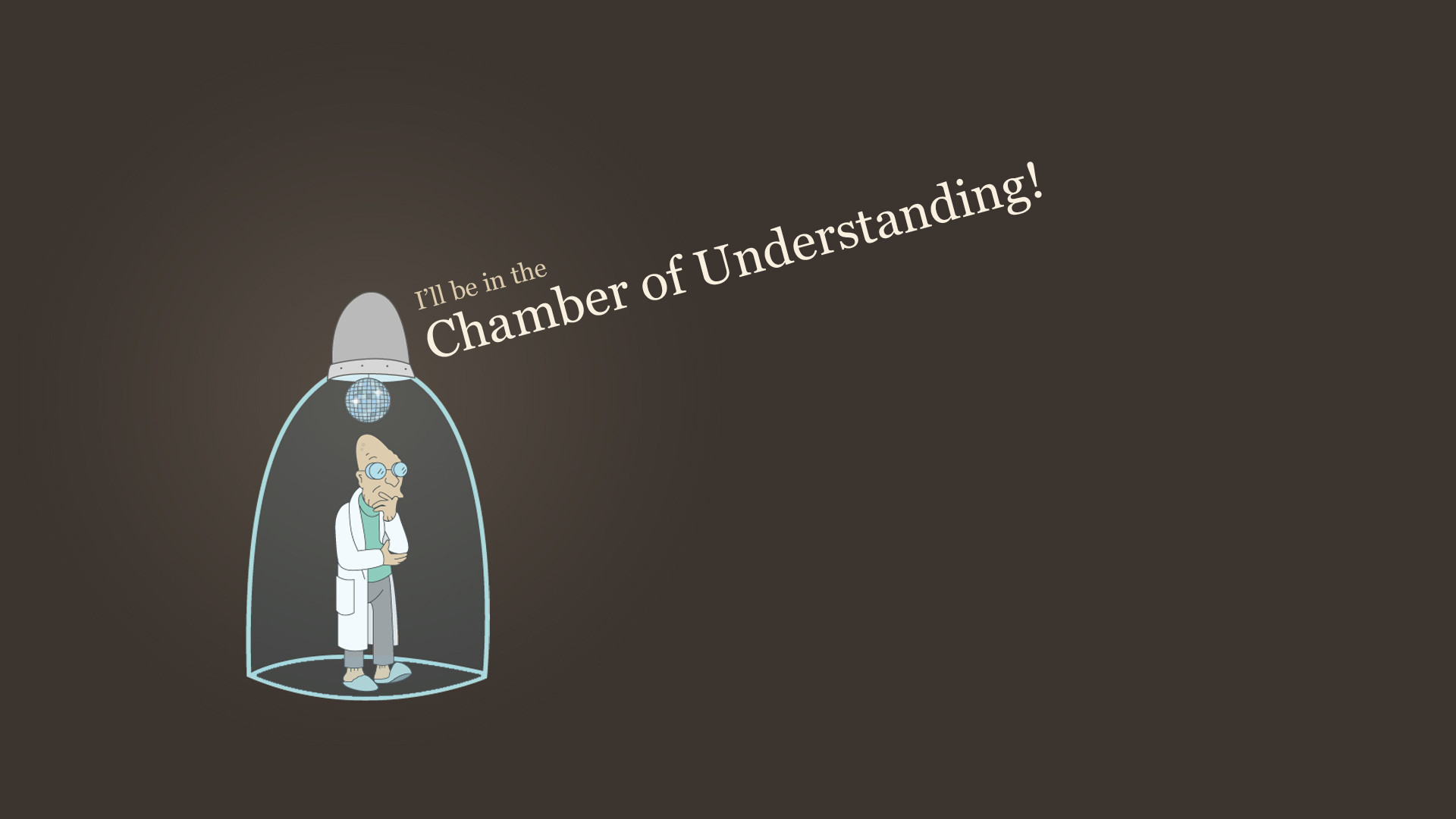 1920x1080 I'll be in the Chamber of Understanding!