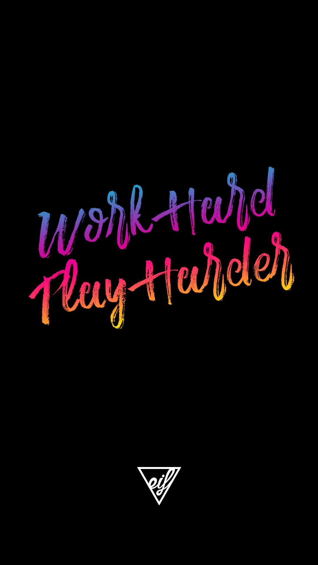 Work Hard Play Hard Wallpaper 74 Images