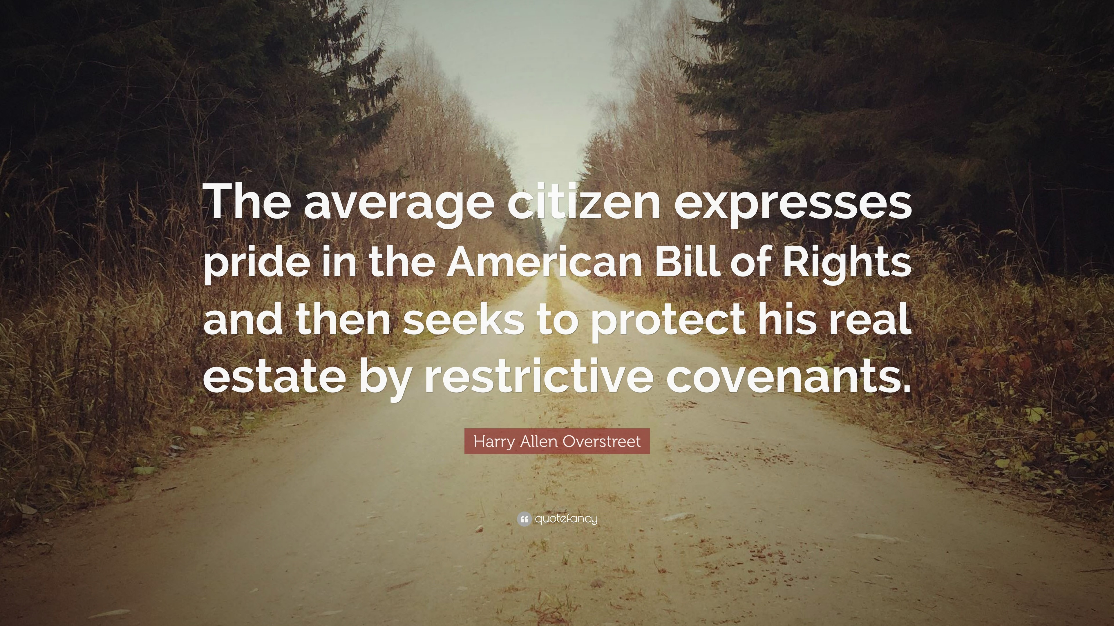 "3840x2160 Harry Allen Overstreet Quote: ""The average citizen expresses pride in the  American Bill of"
