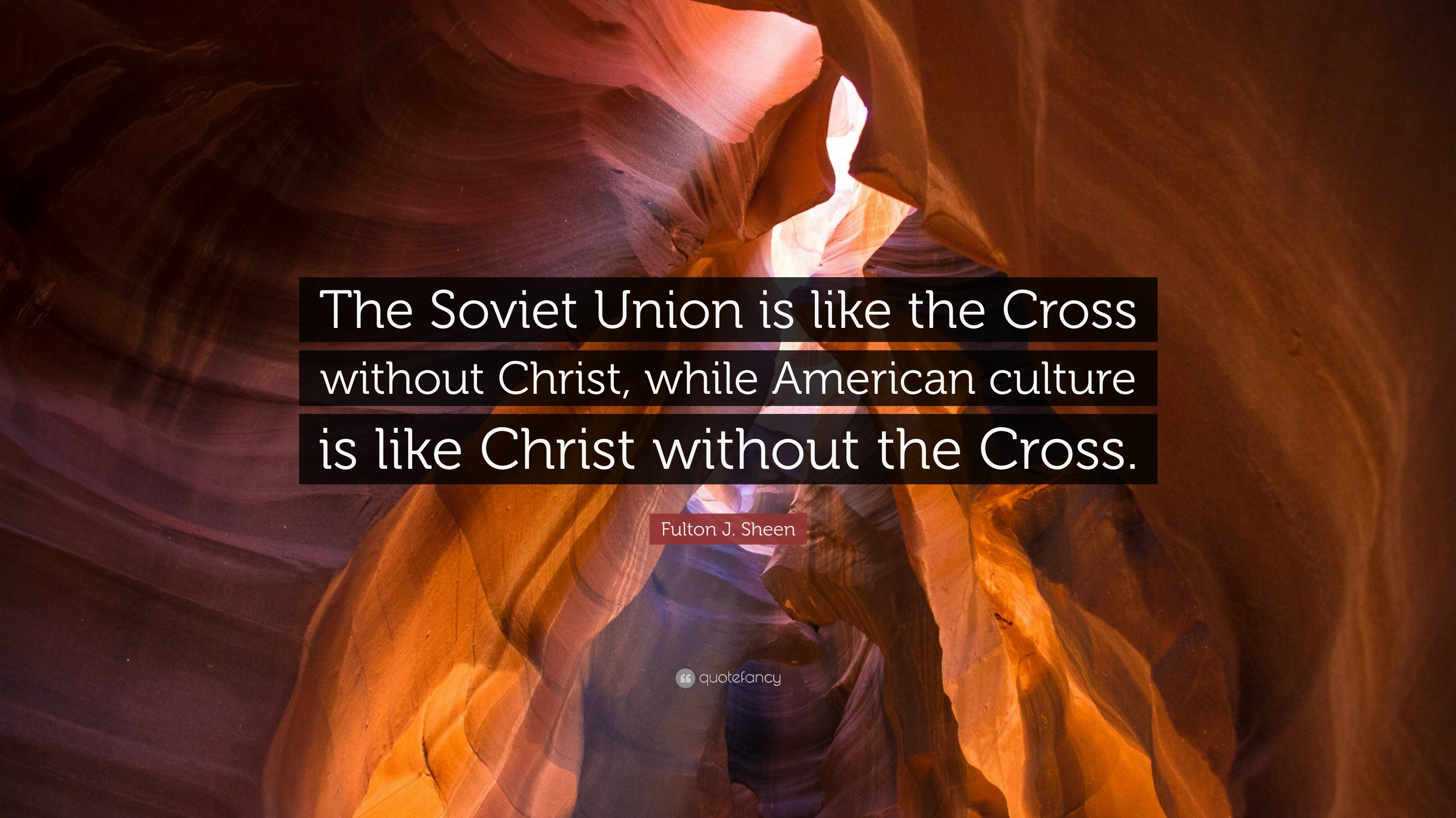 "3840x2160 Fulton J. Sheen Quote: ""The Soviet Union is like the Cross without Christ"