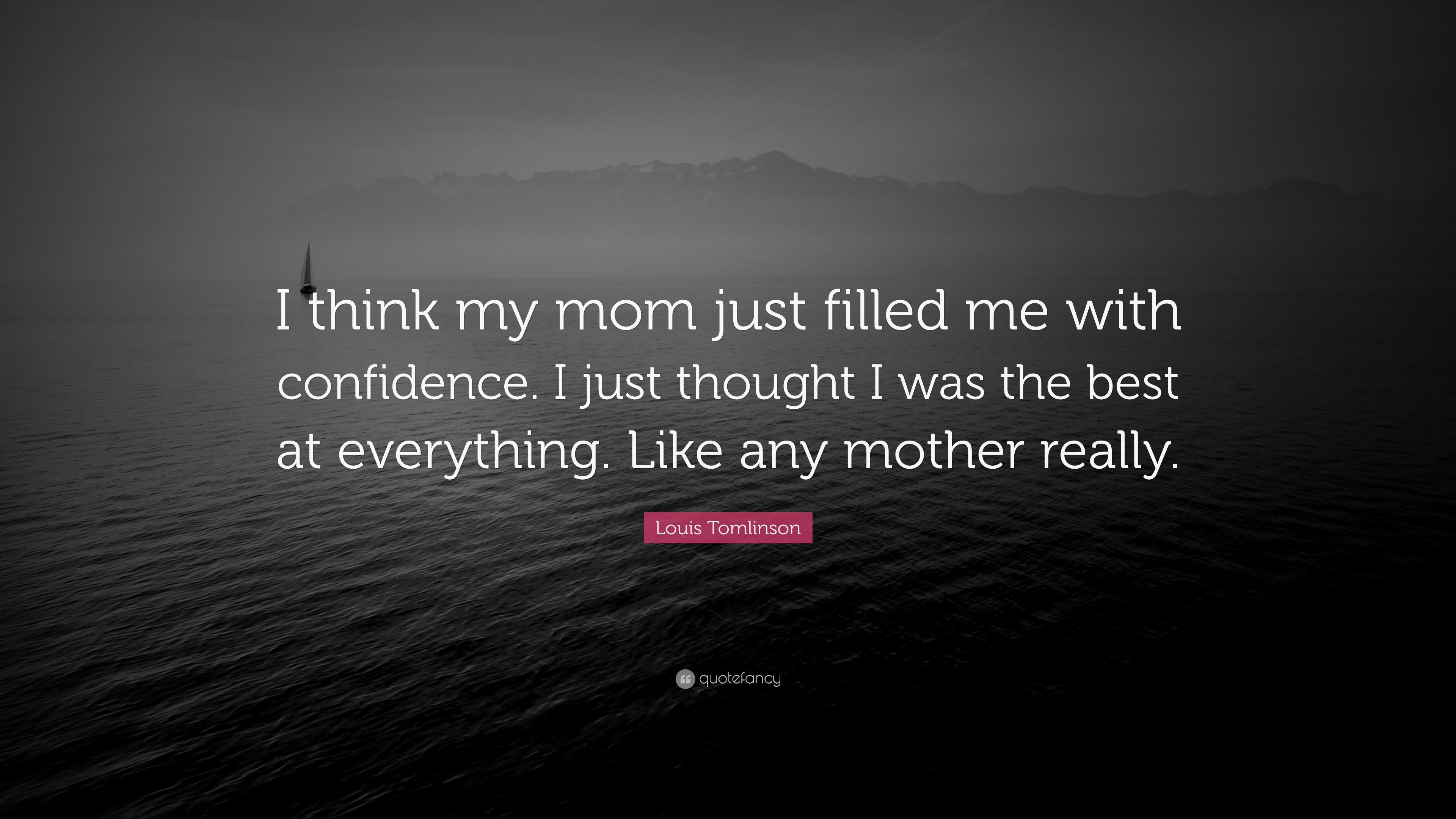 "3840x2160 Louis Tomlinson Quote: ""I think my mom just filled me with confidence. I"