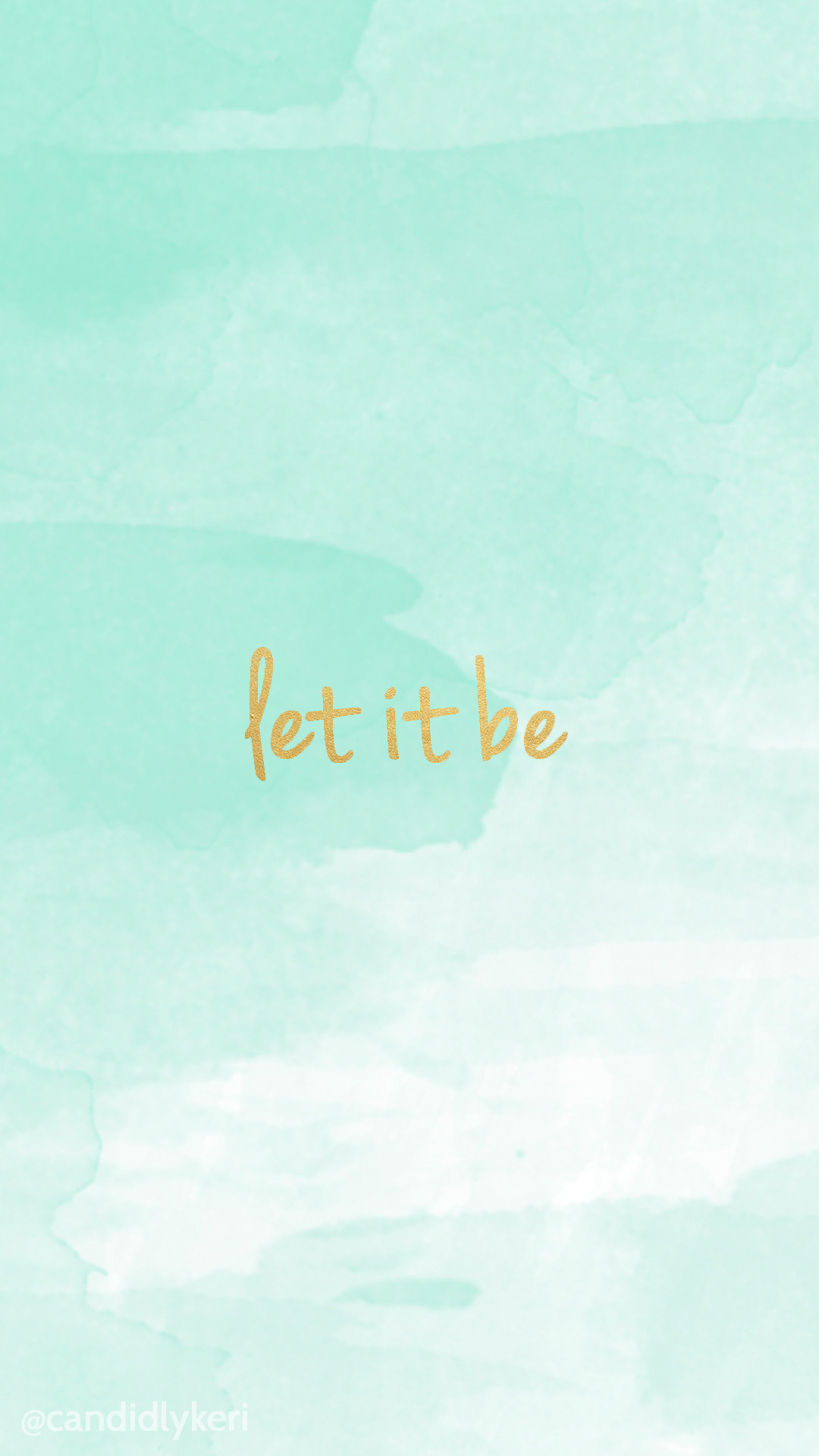 1080x1920 Let it be gold lettering with blue watercolor background wallpaper you can  download for free on. Watercolor Wallpaper IphoneWallpaper Iphone CuteImac  ...