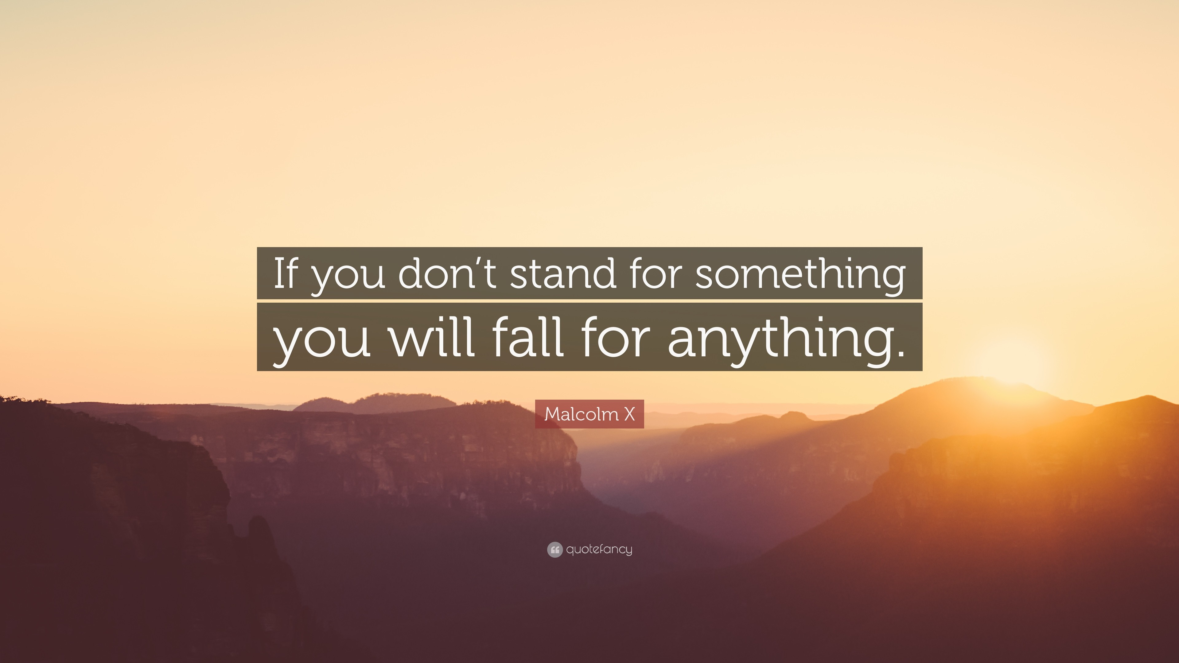 "3840x2160 Malcolm X Quote: ""If you don't stand for something you will fall"