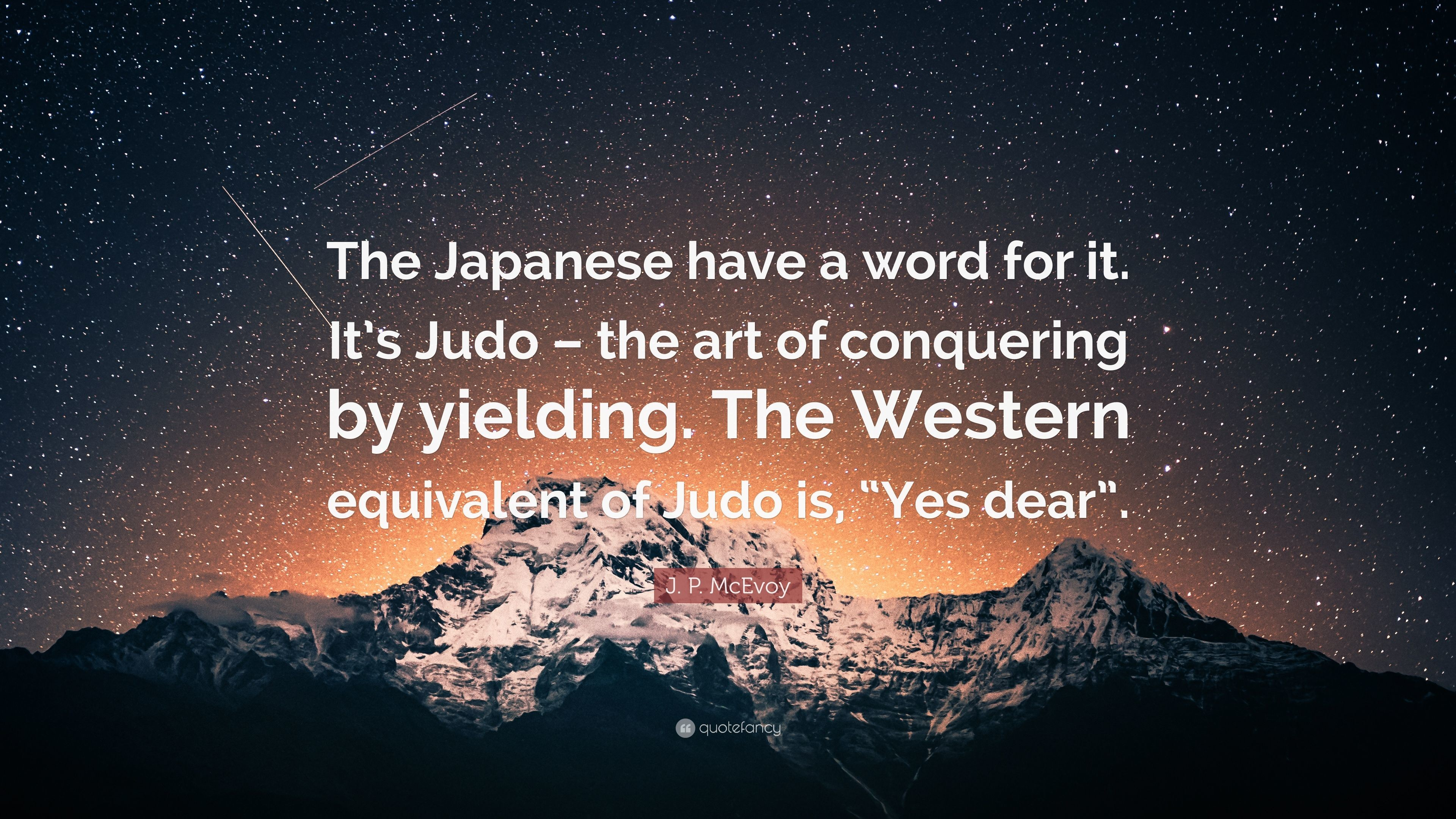 "3840x2160 J. P. McEvoy Quote: ""The Japanese have a word for it. It's Judo –"