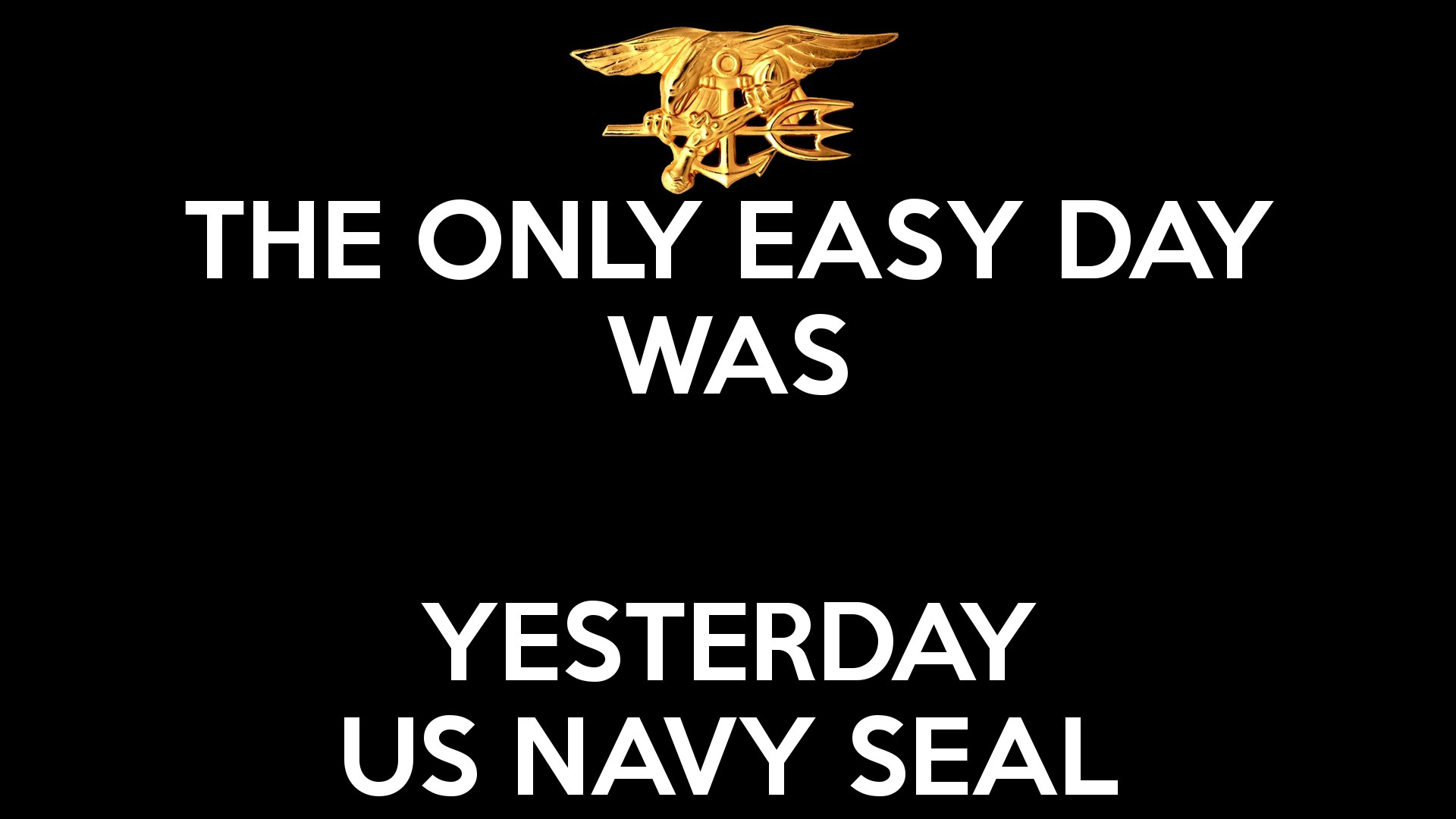 The only easy day was yesterday wallpaper navy seals