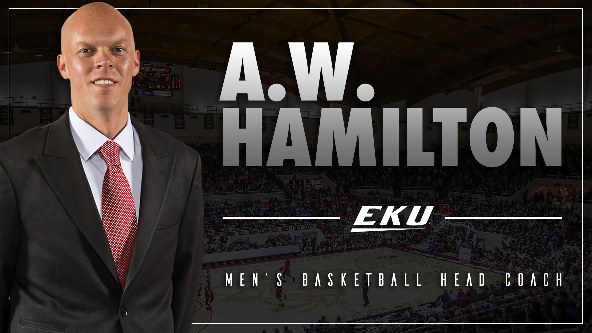 1920x1080 A.W. Hamilton Hired to Lead EKU Men's Basketball Program