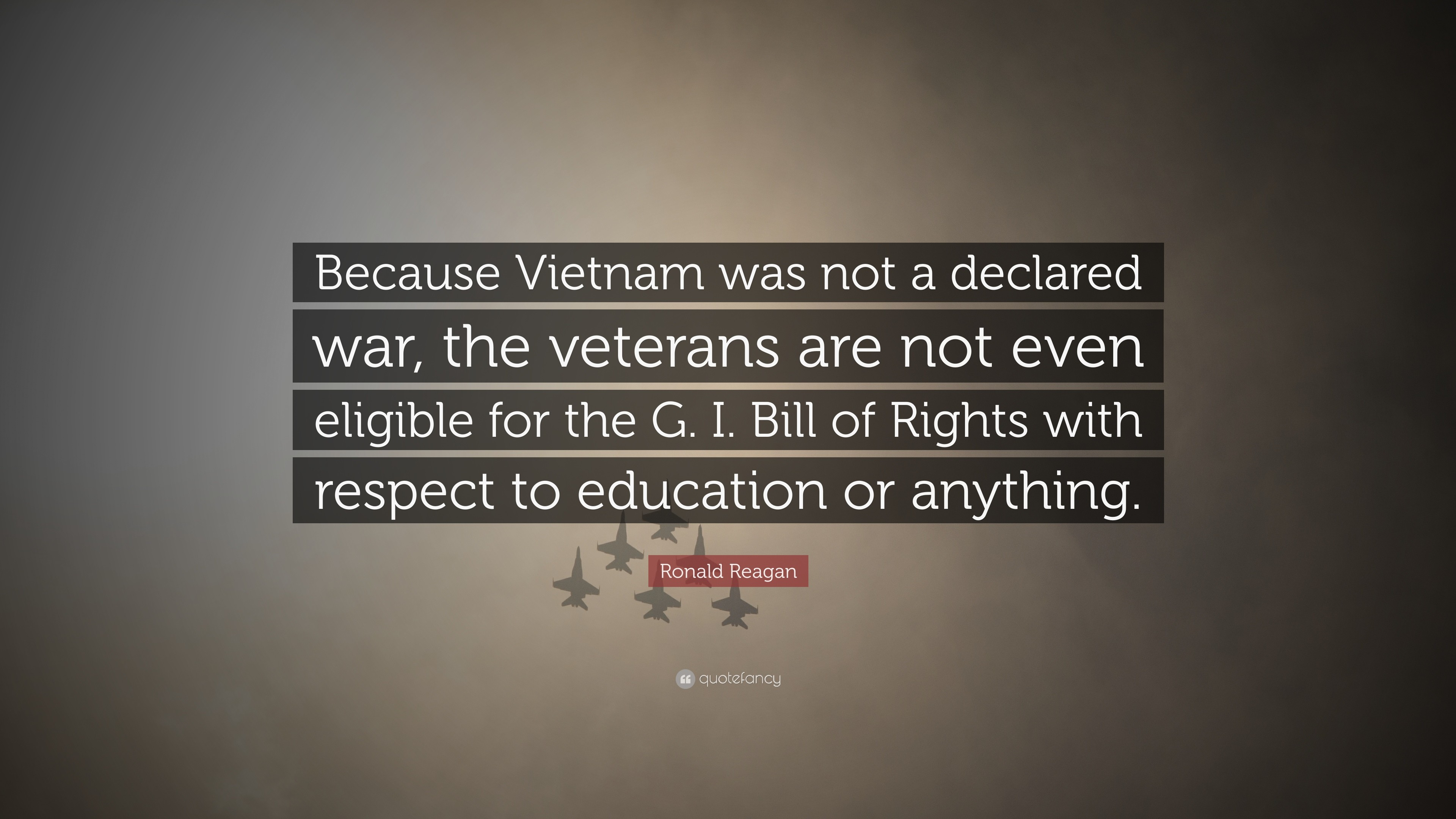 "3840x2160 Ronald Reagan Quote: ""Because Vietnam was not a declared war, the veterans  are"