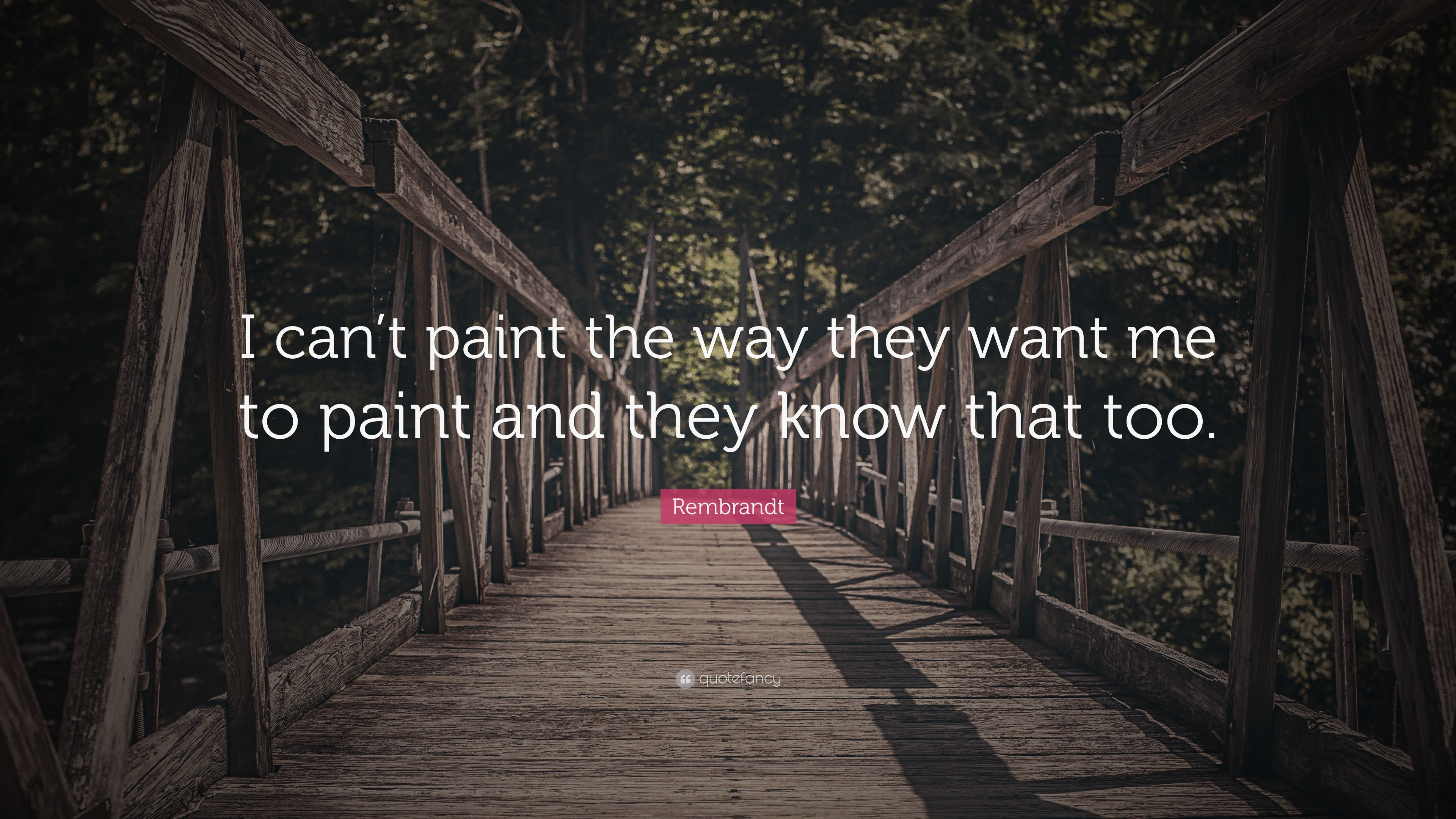 "3840x2160 Rembrandt Quote: ""I can't paint the way they want me to paint"