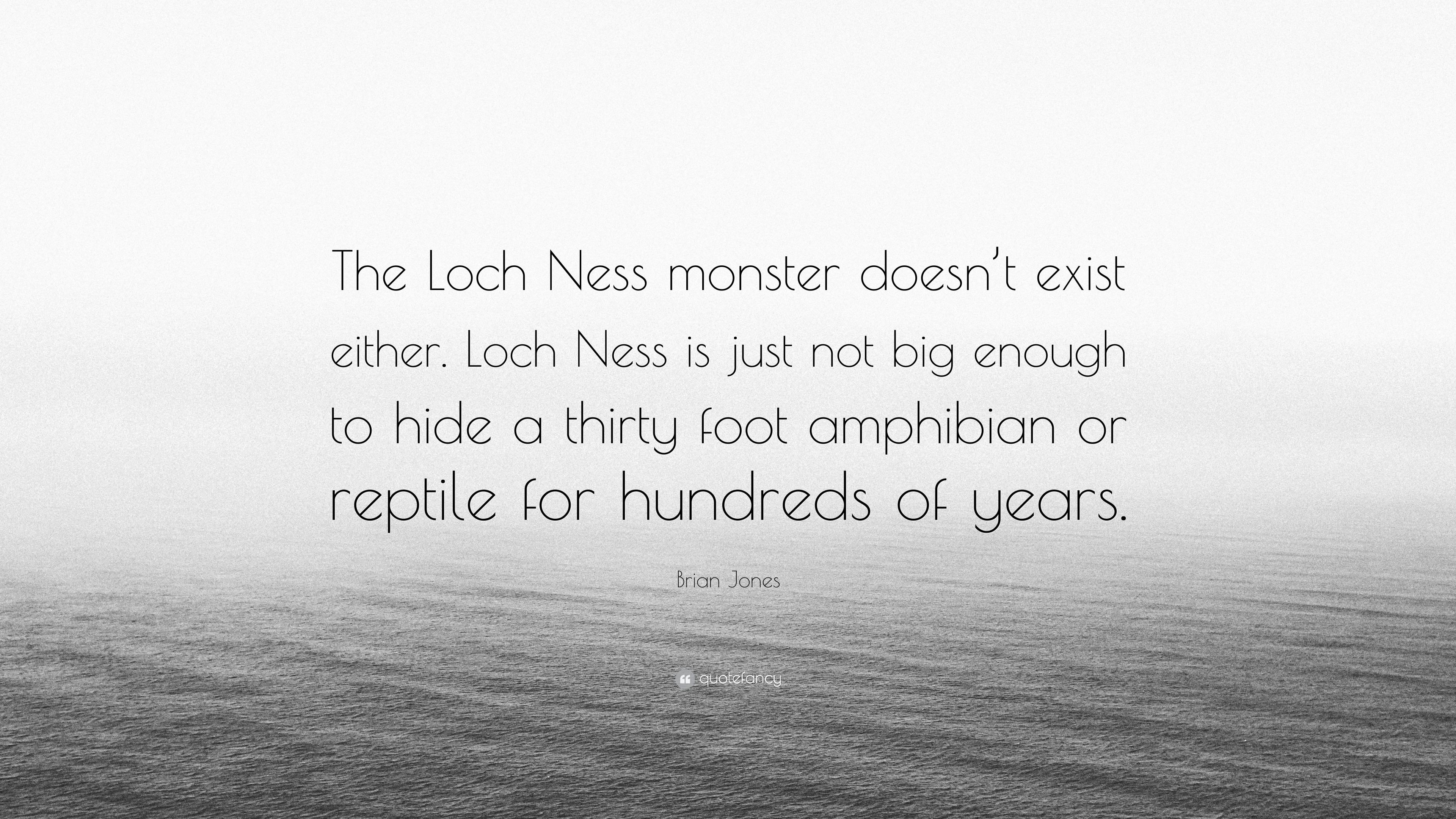 "3840x2160 Brian Jones Quote: ""The Loch Ness monster doesn't exist either. Loch"