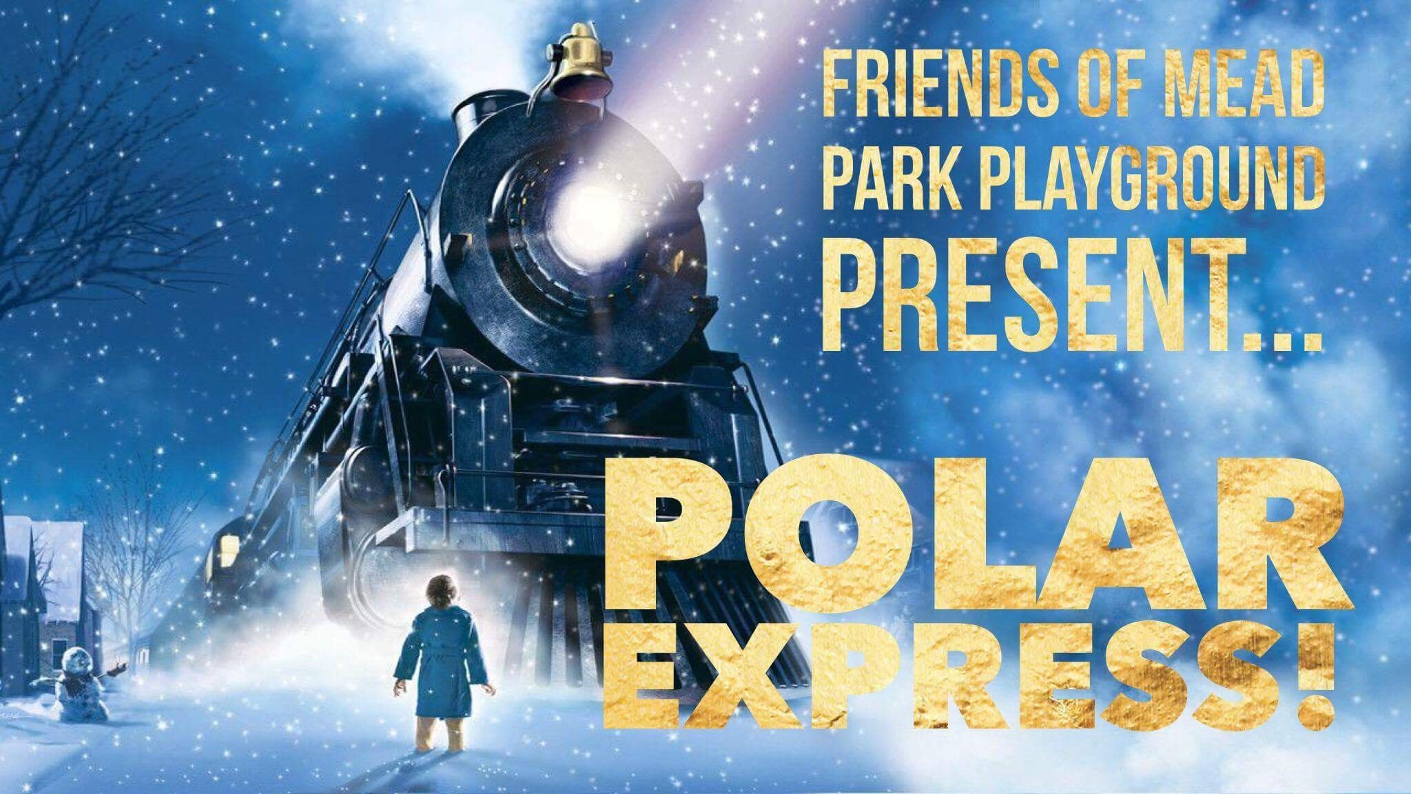 2048x1152 Grab your coziest pair of pajamas and join the Friends of Mead Park  Playground for a viewing of Polar Express.