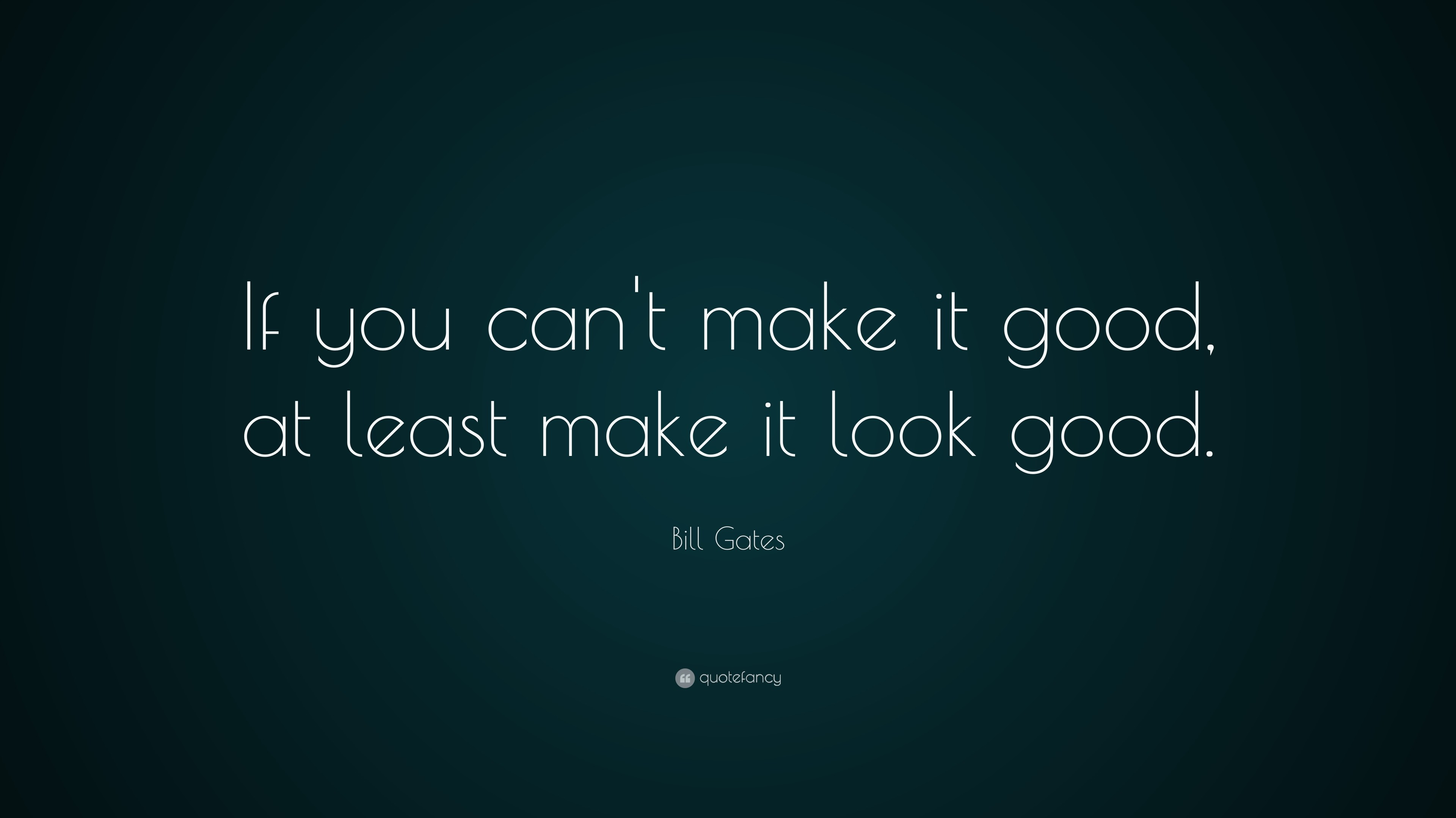 "3840x2160 Quotes About Money: ""If you can't make it good, at least"