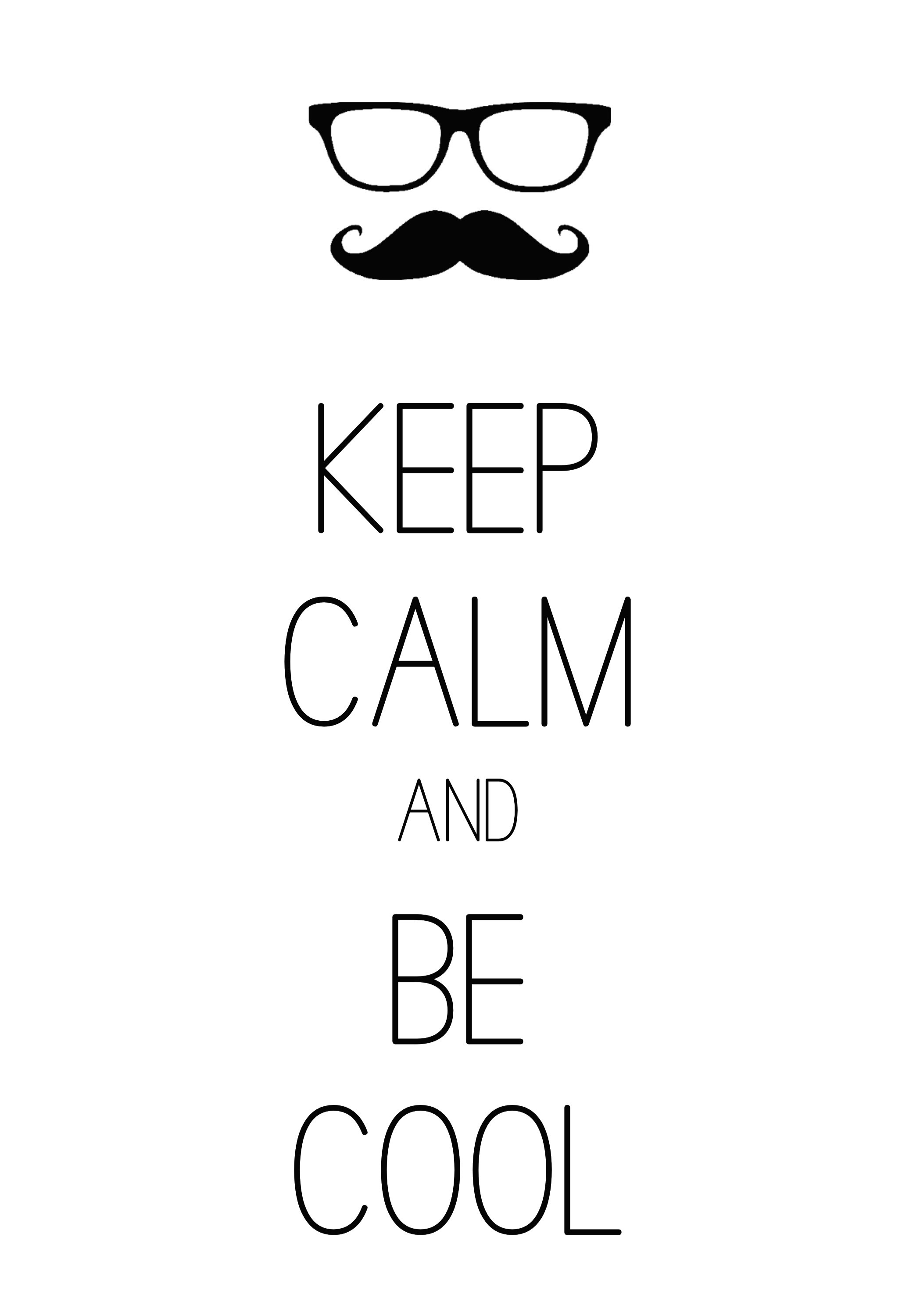 2097x3000 keep calm and be cool / Created with Keep Calm and Carry On for iOS #