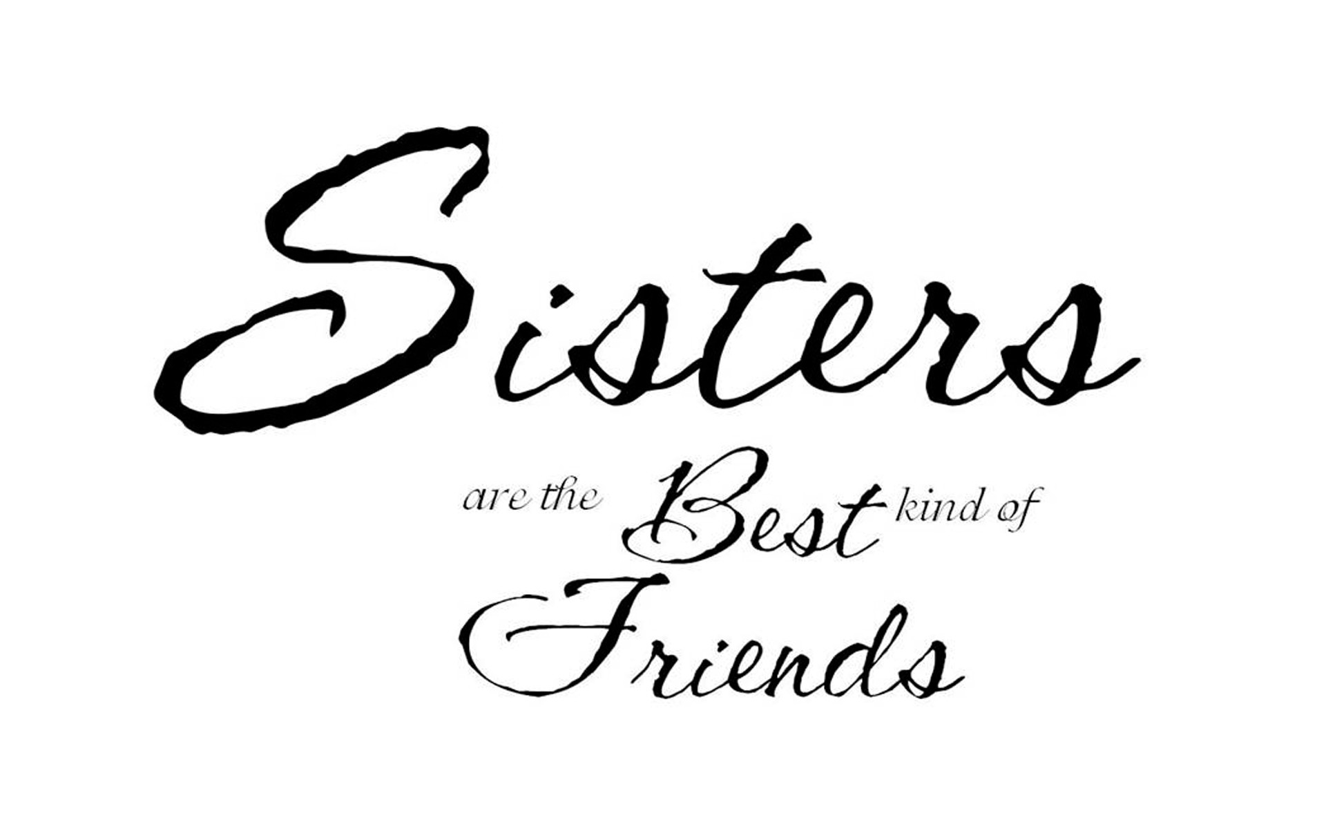 1920x1200 Sisters Are The Best Kind Of Friends