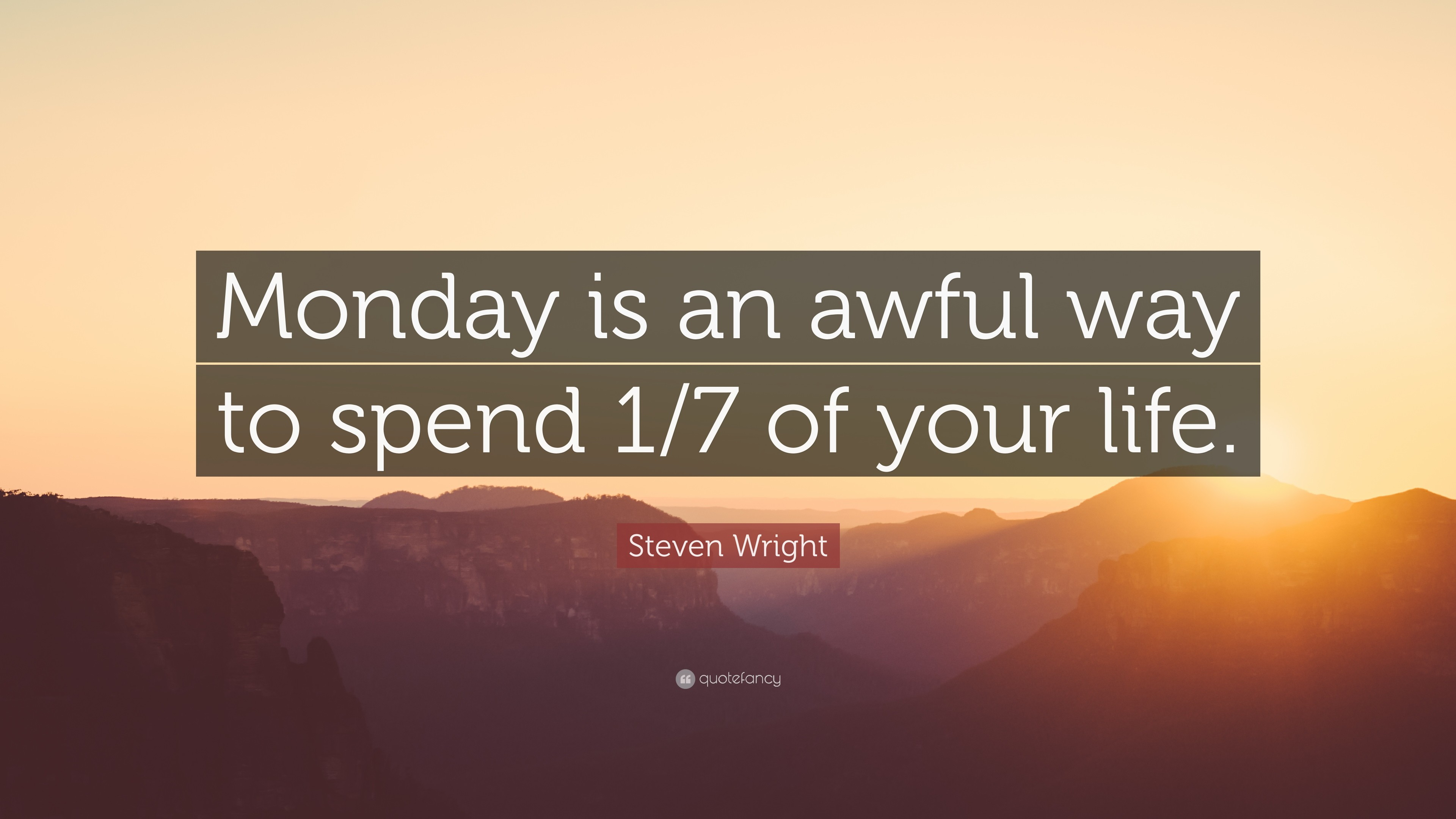 "3840x2160 Funny Quotes: ""Monday is an awful way to spend 1/7 of your"