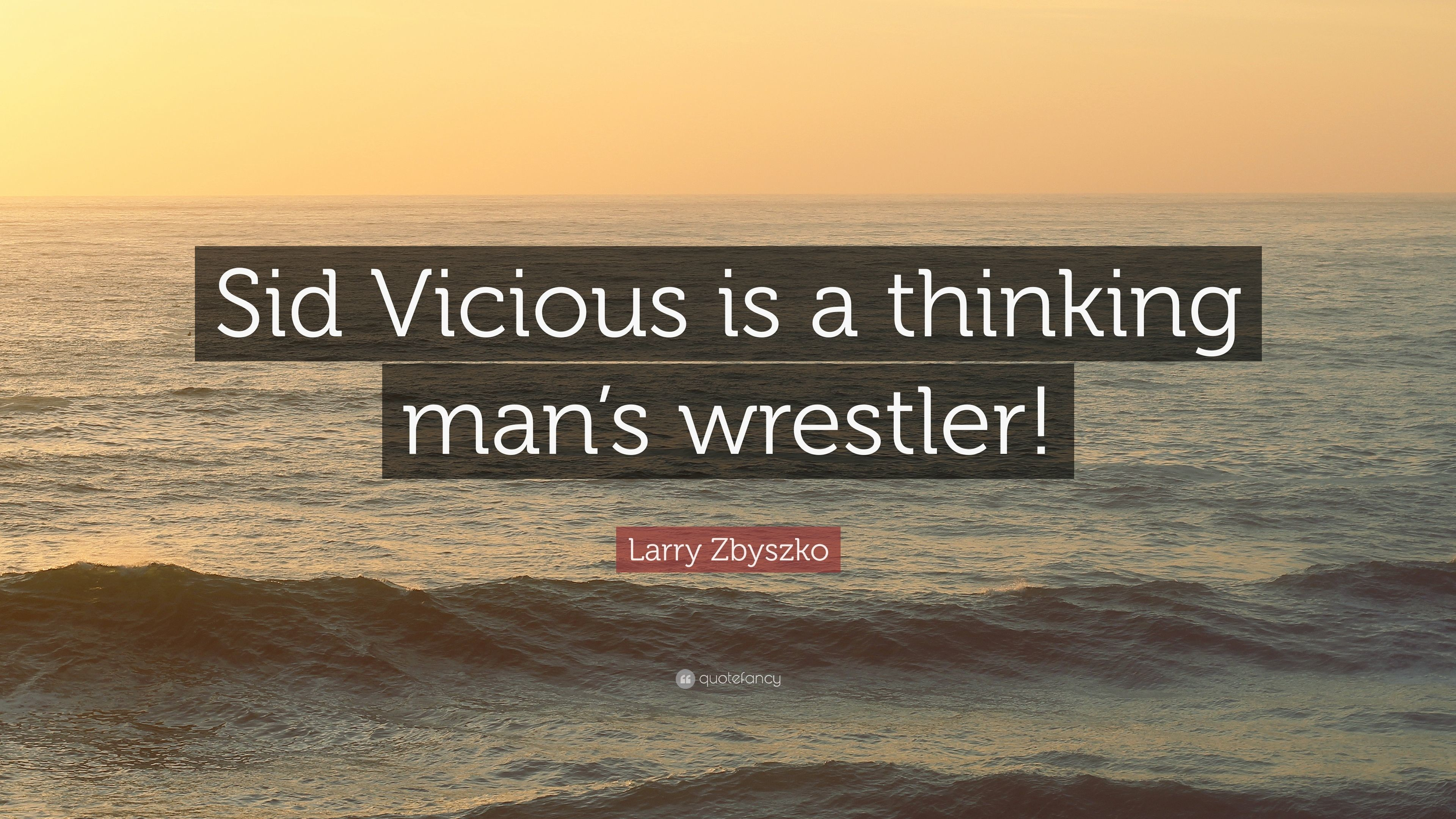 "3840x2160 Larry Zbyszko Quote: ""Sid Vicious is a thinking man's wrestler!"""