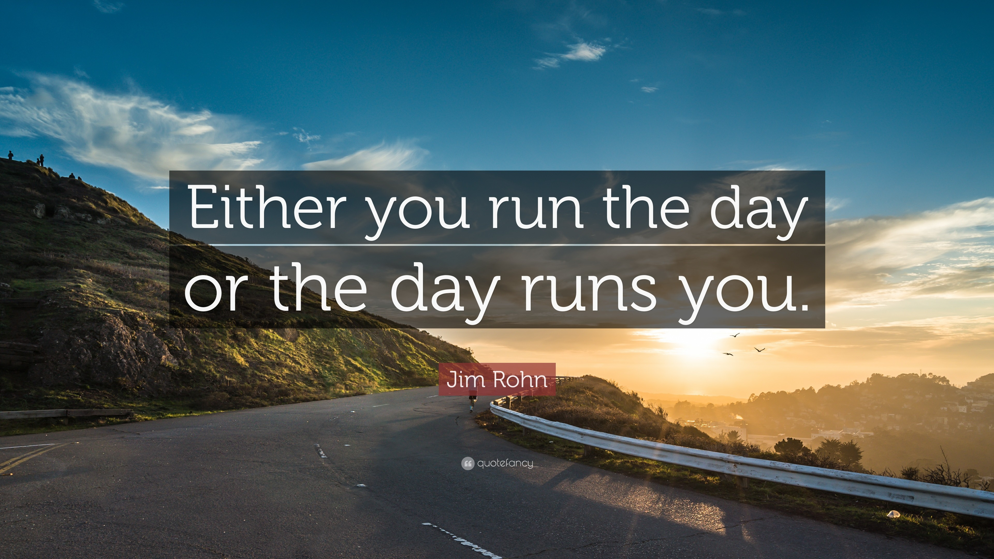"3840x2160 Positive Quotes: ""Either you run the day or the day runs you."""